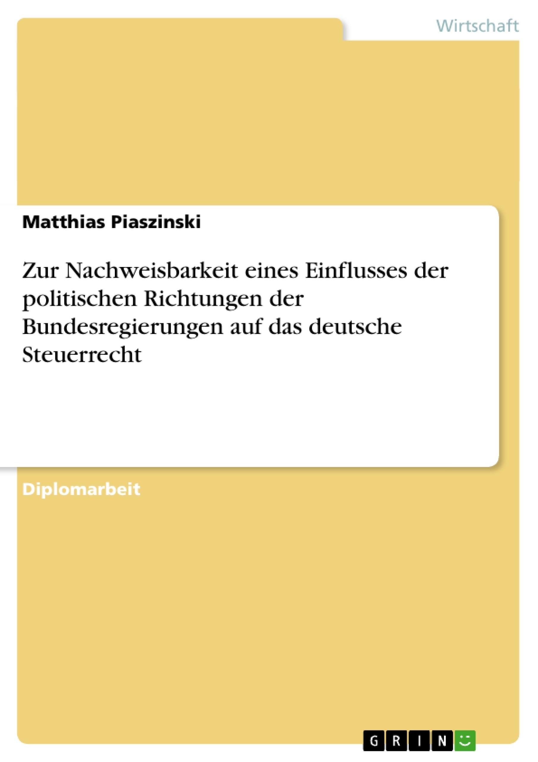 Titel: Zur Nachweisbarkeit eines Einflusses der politischen Richtungen der Bundesregierungen auf das deutsche Steuerrecht