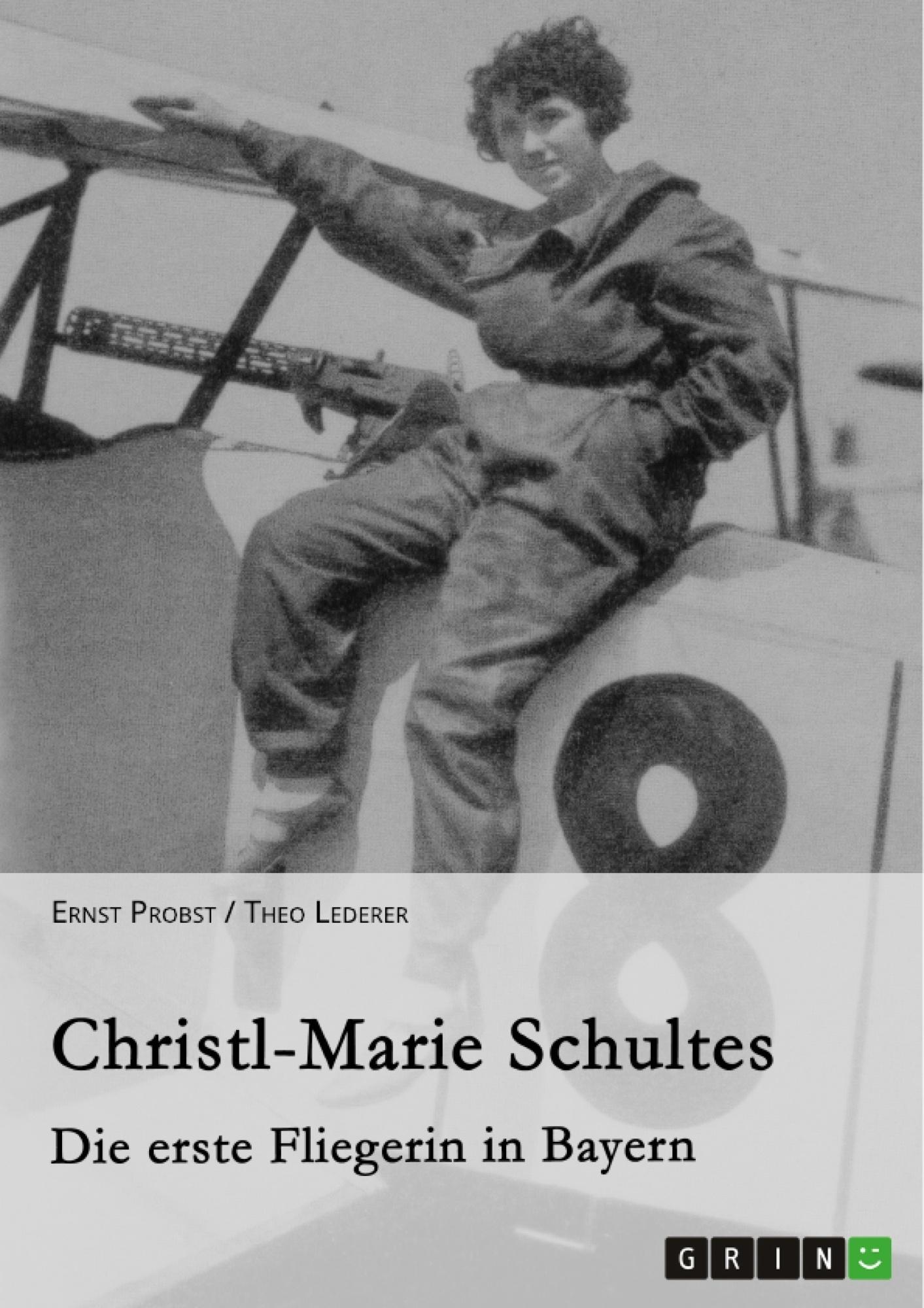 Titel: Christl-Marie Schultes - Die erste Fliegerin in Bayern