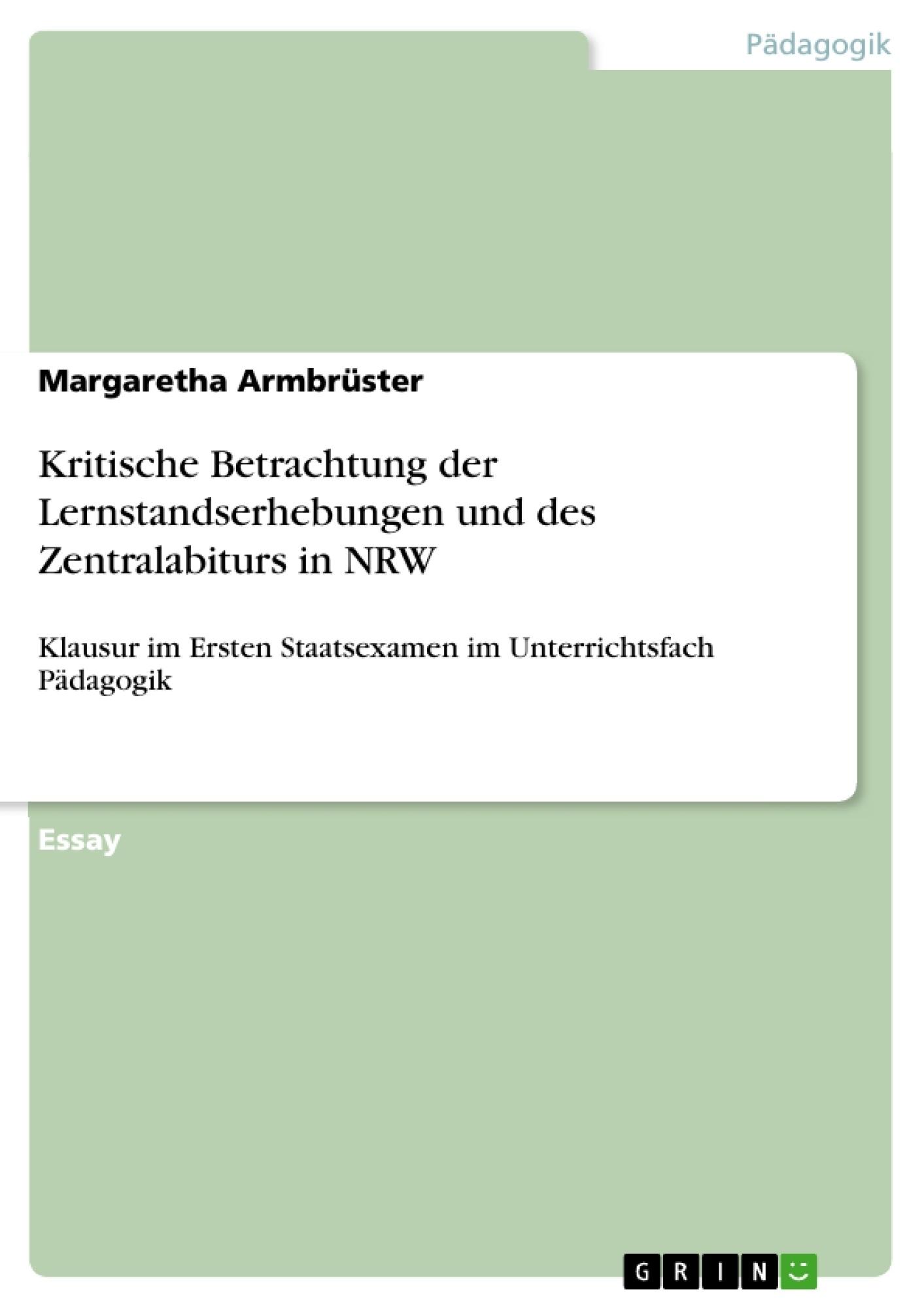 Titel: Kritische Betrachtung der Lernstandserhebungen und des Zentralabiturs in NRW