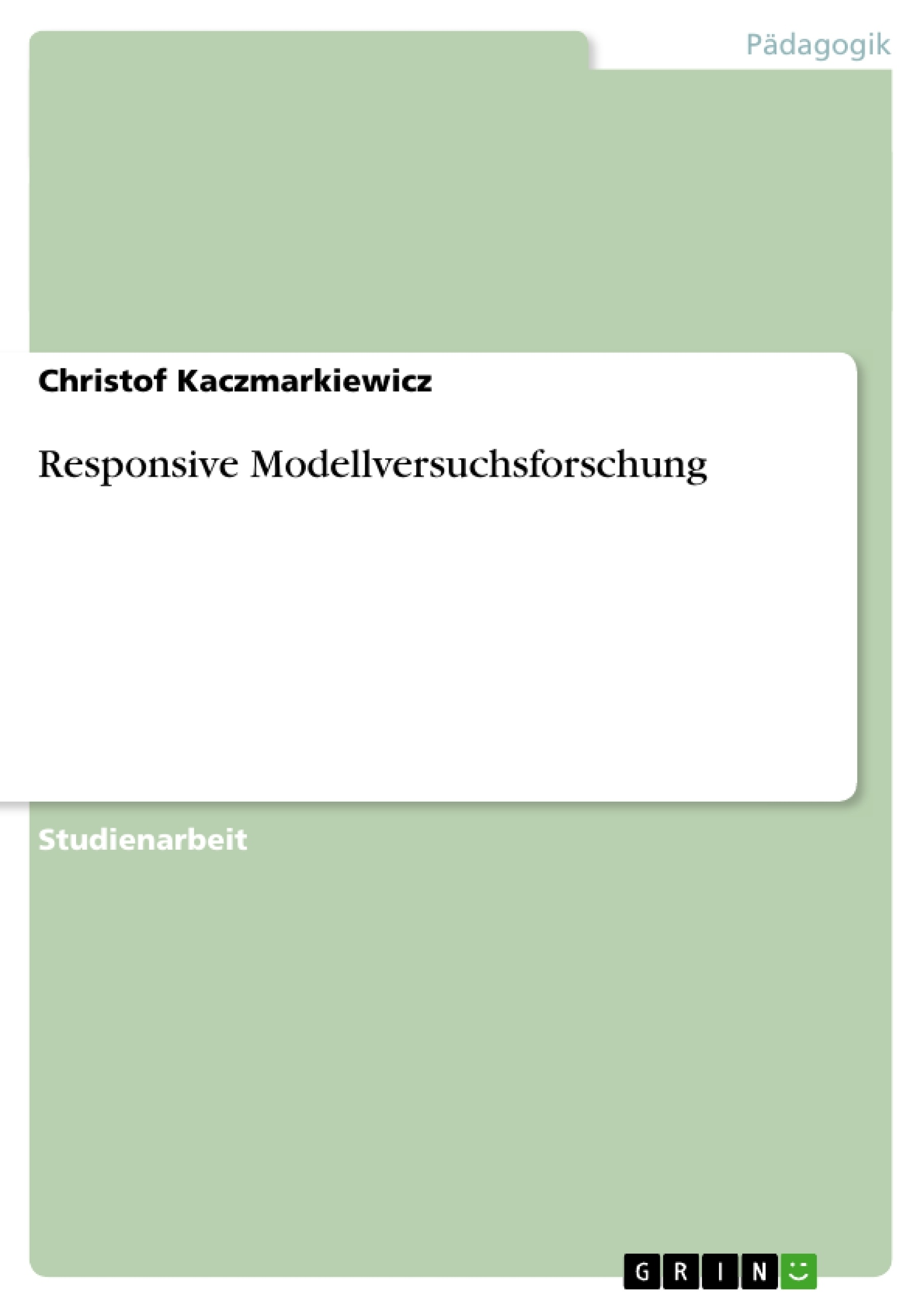 Titel: Responsive Modellversuchsforschung