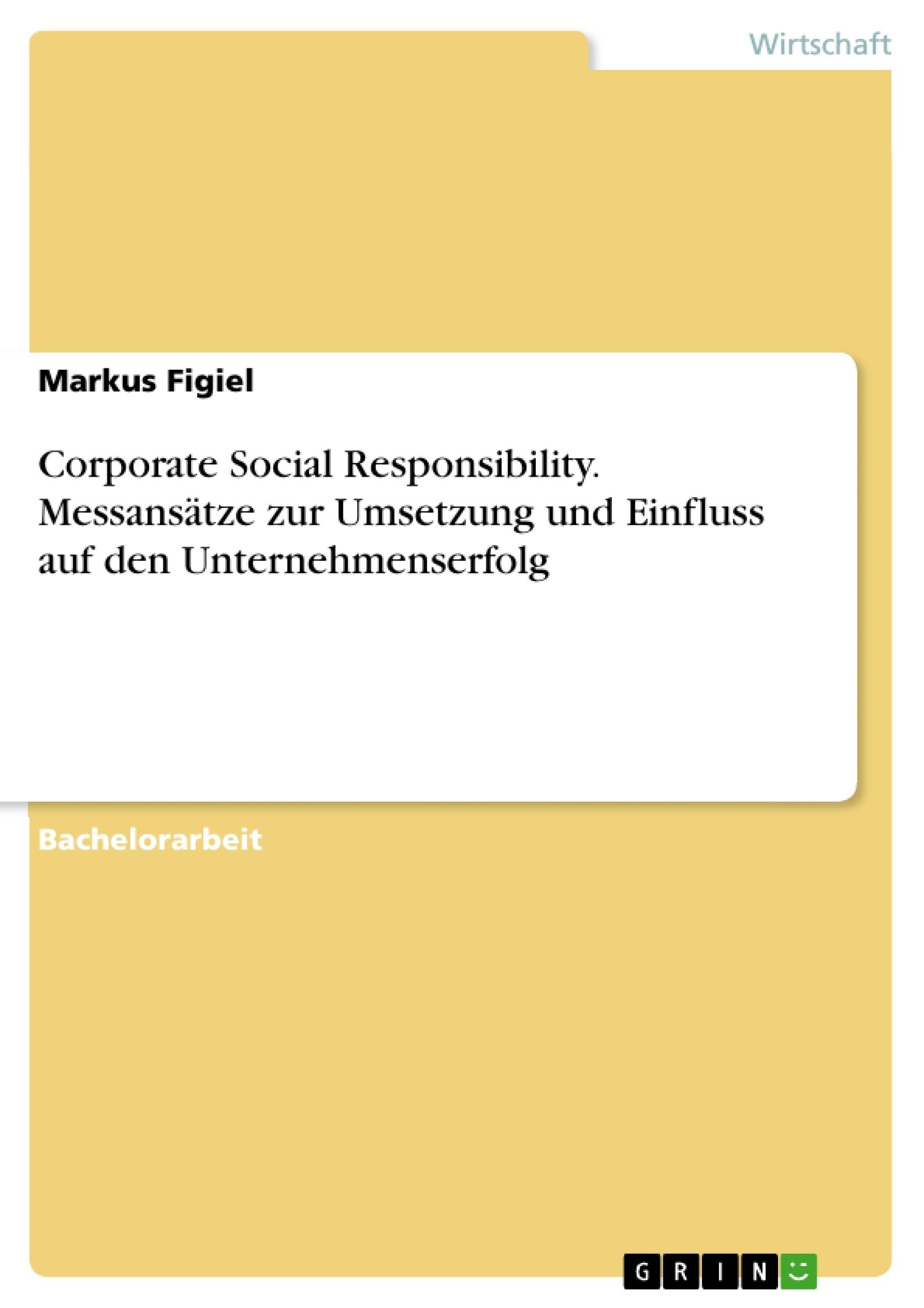 Titel: Corporate Social Responsibility. Messansätze zur Umsetzung und Einfluss auf den Unternehmenserfolg