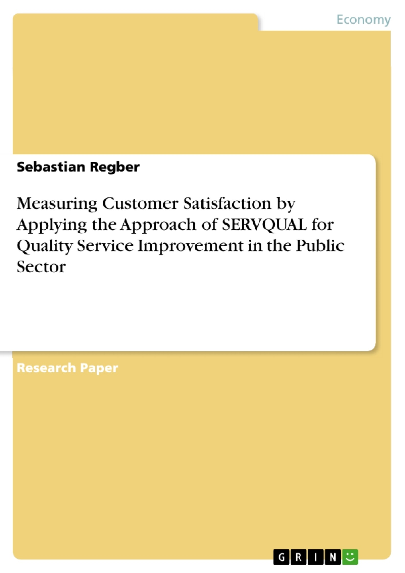 Title: Measuring Customer Satisfaction by Applying the Approach of SERVQUAL for Quality Service Improvement in the Public Sector