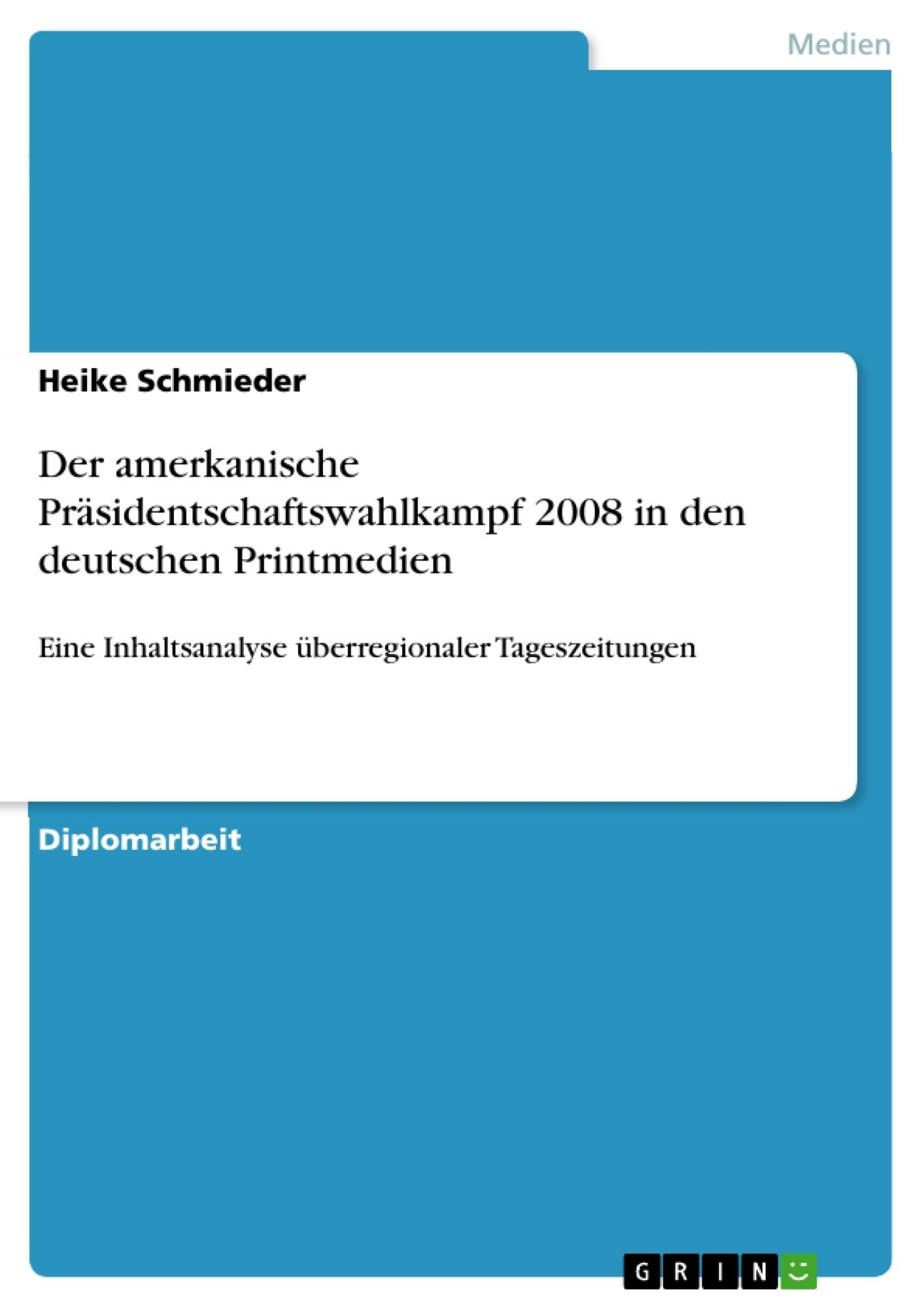 Titel: Der amerkanische Präsidentschaftswahlkampf 2008 in den deutschen Printmedien