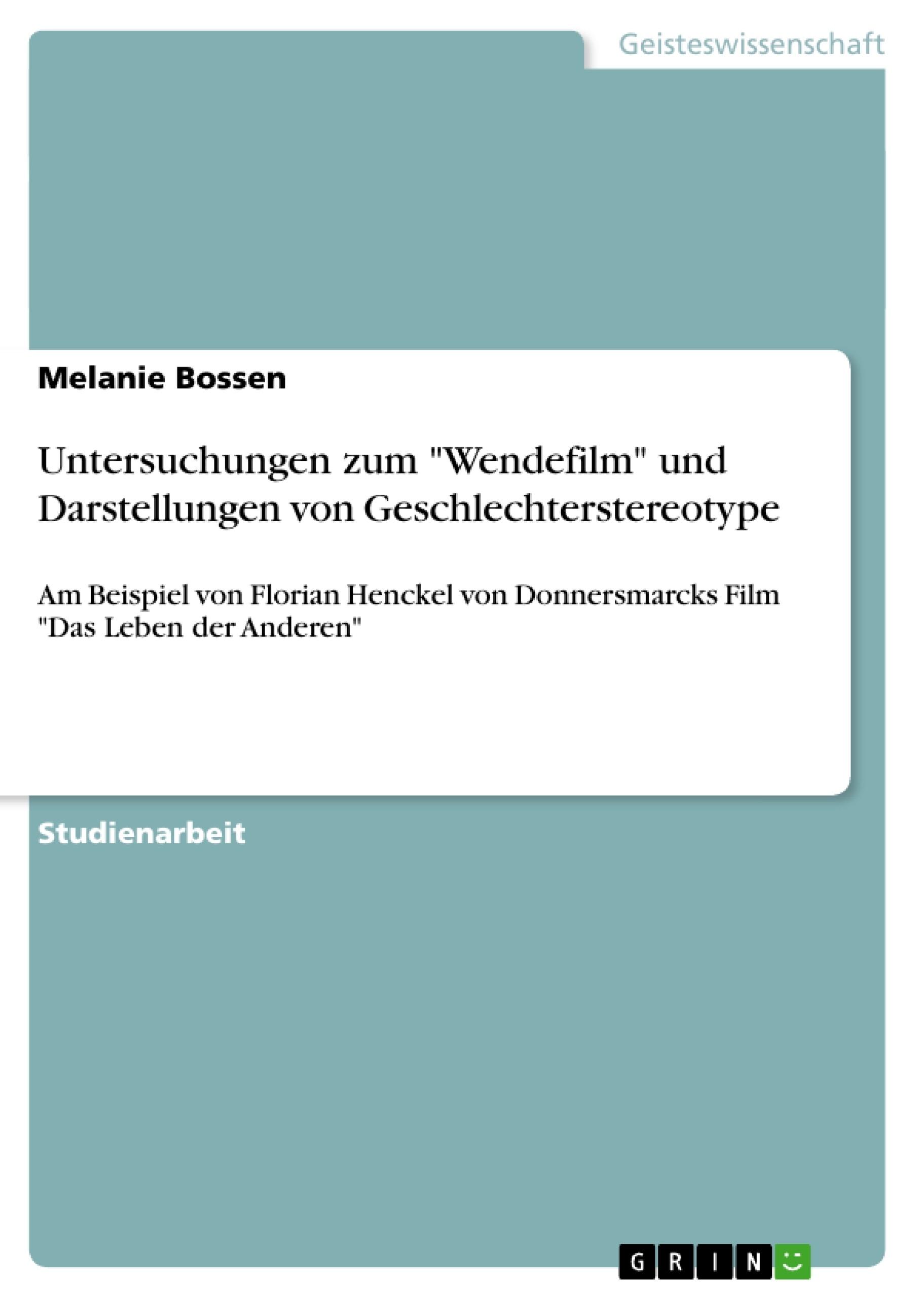 """Titel: Untersuchungen zum """"Wendefilm"""" und Darstellungen von Geschlechterstereotype"""