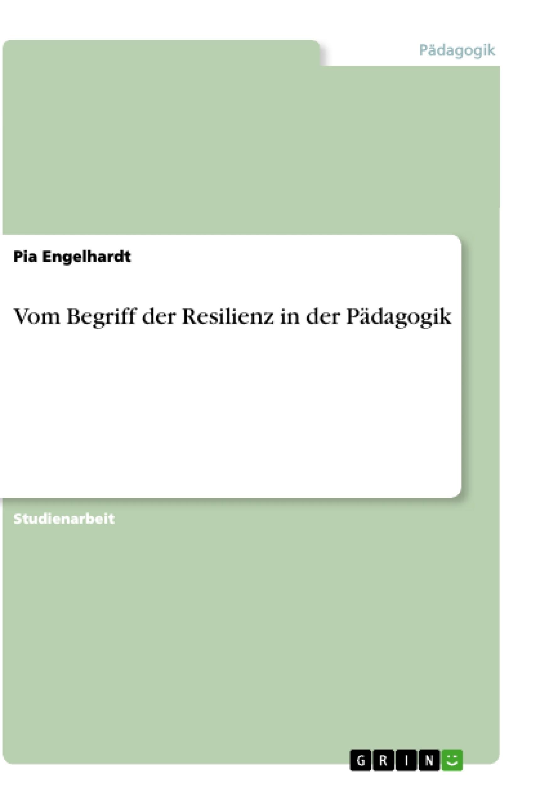 Titel: Vom Begriff der Resilienz in der Pädagogik