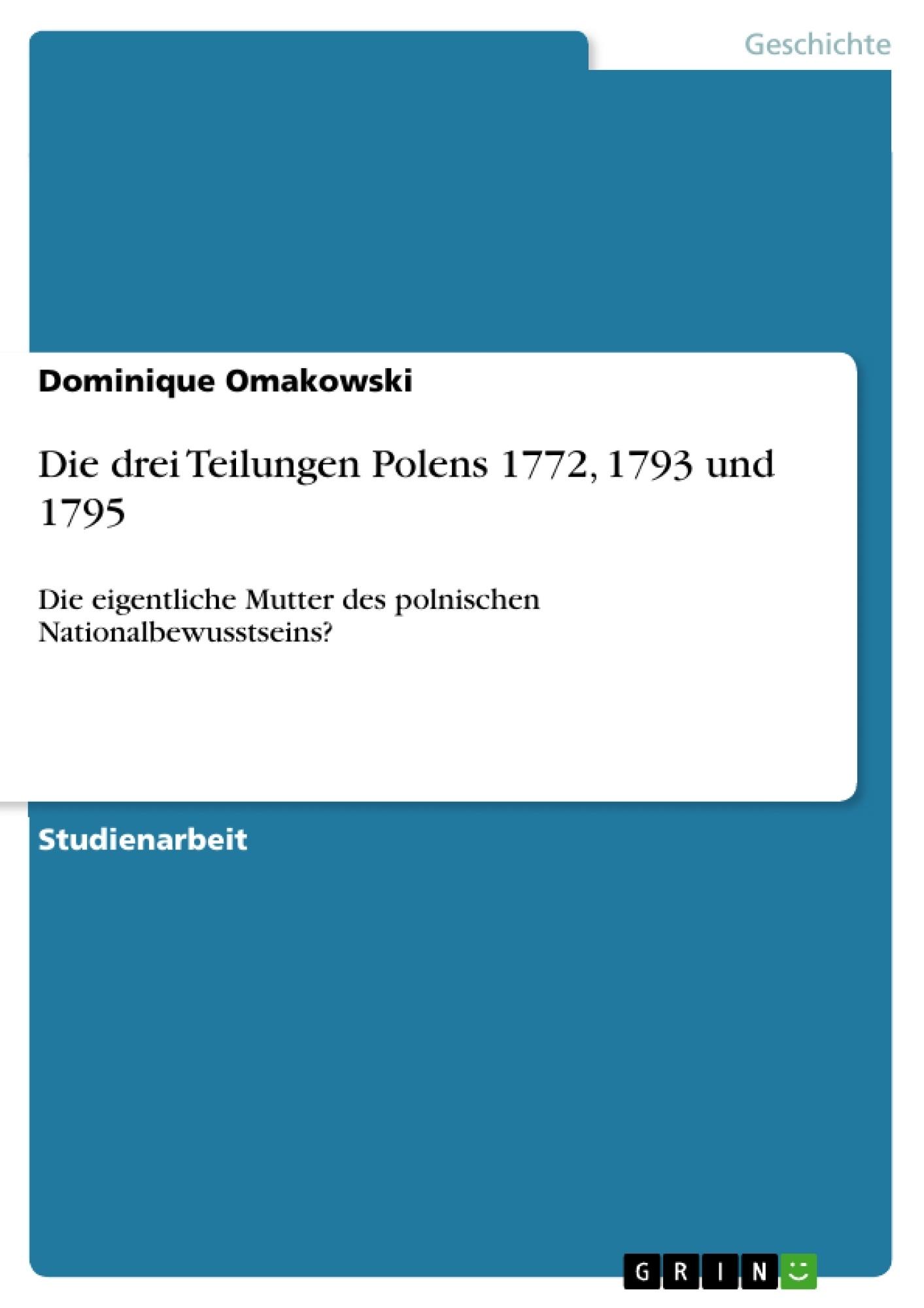 Titel: Die drei Teilungen Polens 1772, 1793 und 1795
