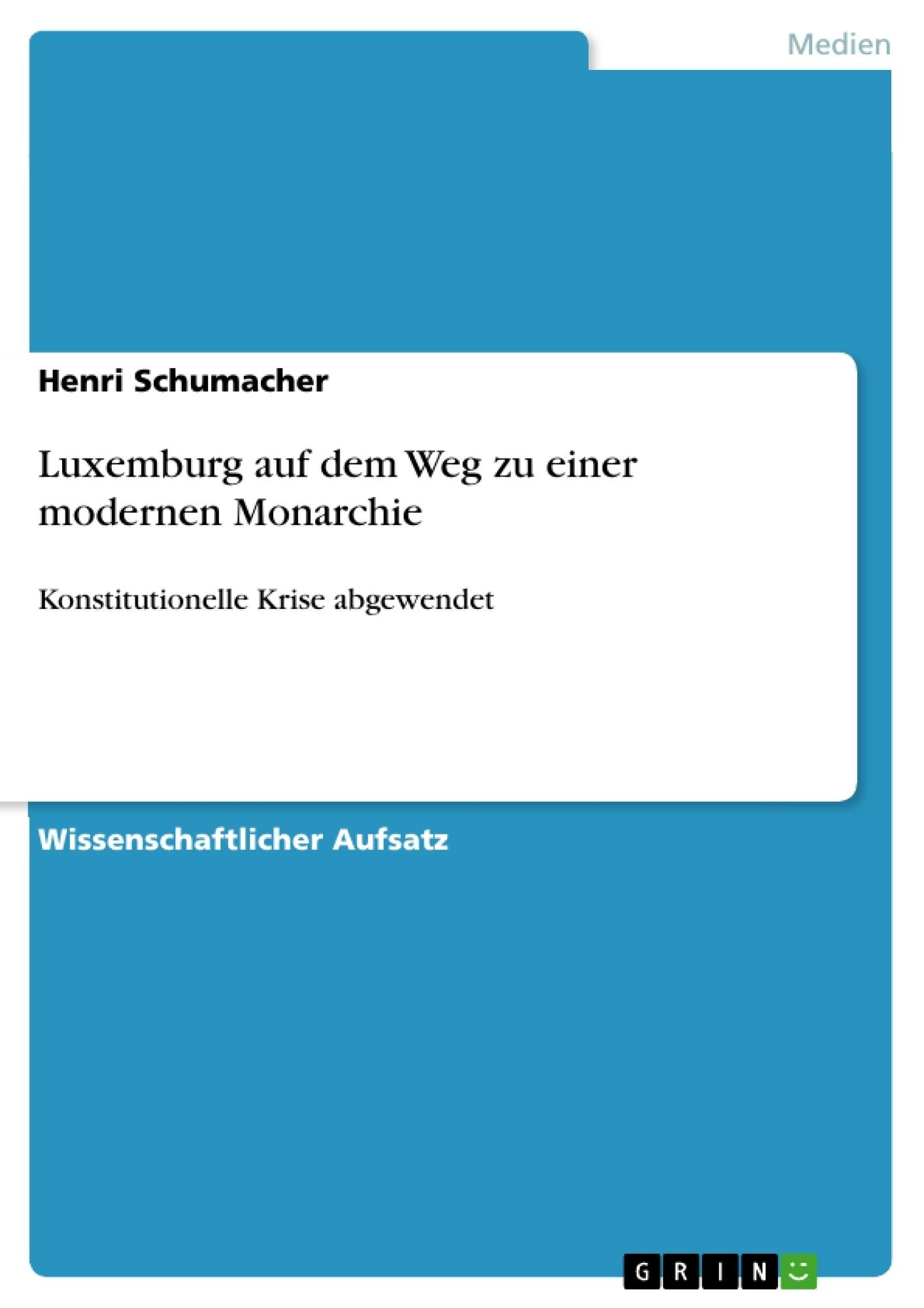 Titel: Luxemburg auf dem Weg zu einer modernen Monarchie