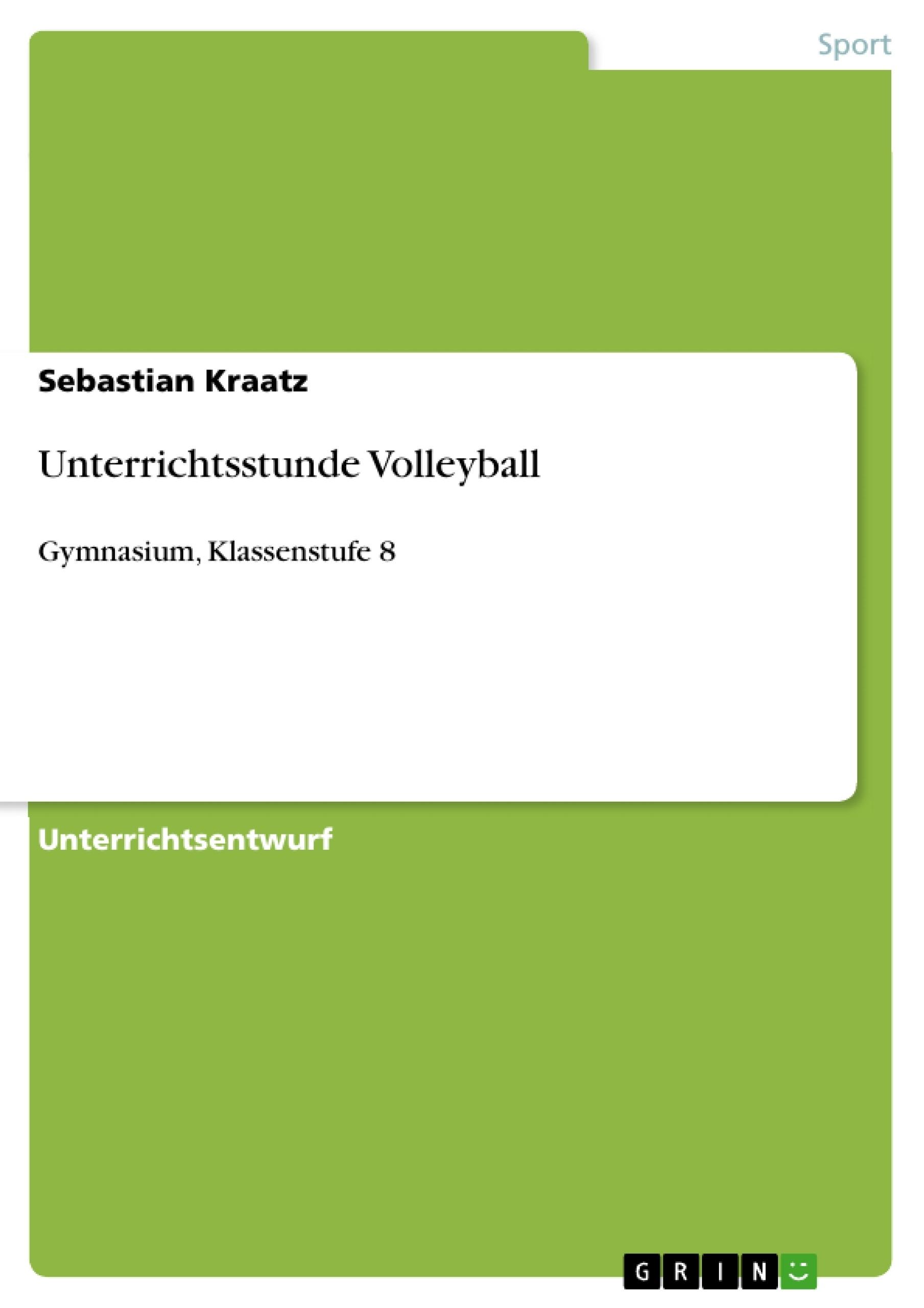 Titel: Unterrichtsstunde Volleyball