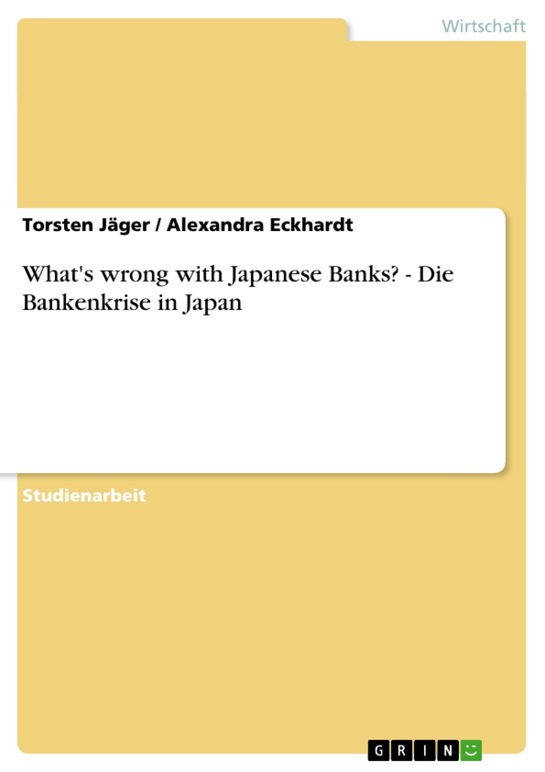 Titel: What's wrong with Japanese Banks? - Die Bankenkrise in Japan