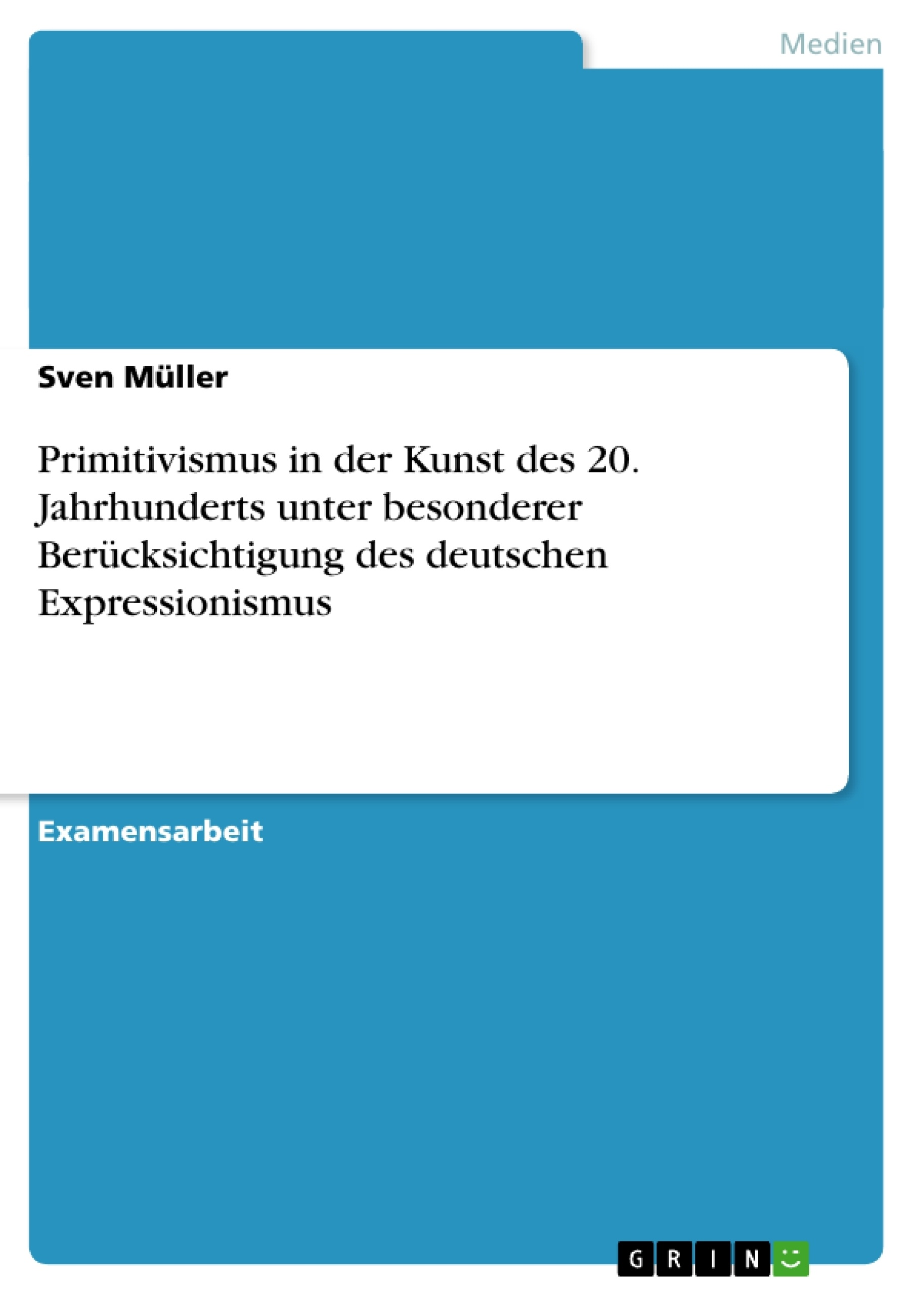 Primitivismus In Der Kunst Des 20. Jahrhunderts Unter Besonderer ... |  Masterarbeit, Hausarbeit, Bachelorarbeit Veröffentlichen