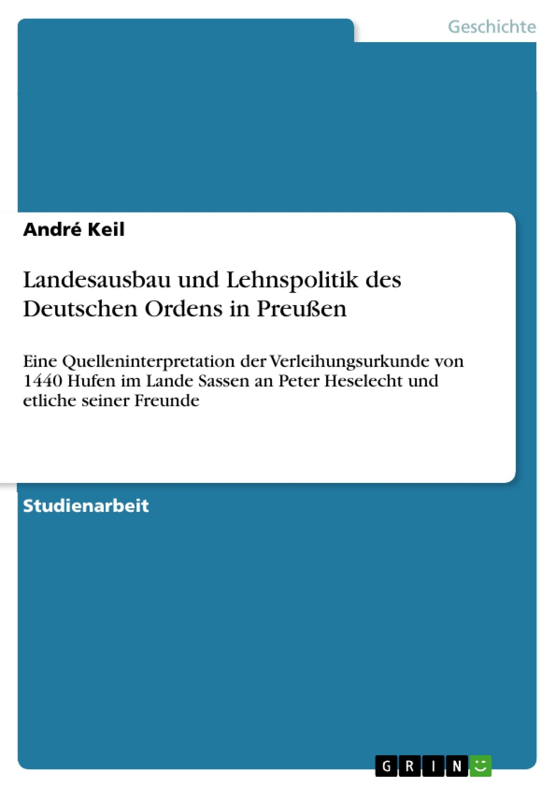 Titel: Landesausbau und Lehnspolitik des Deutschen Ordens in Preußen