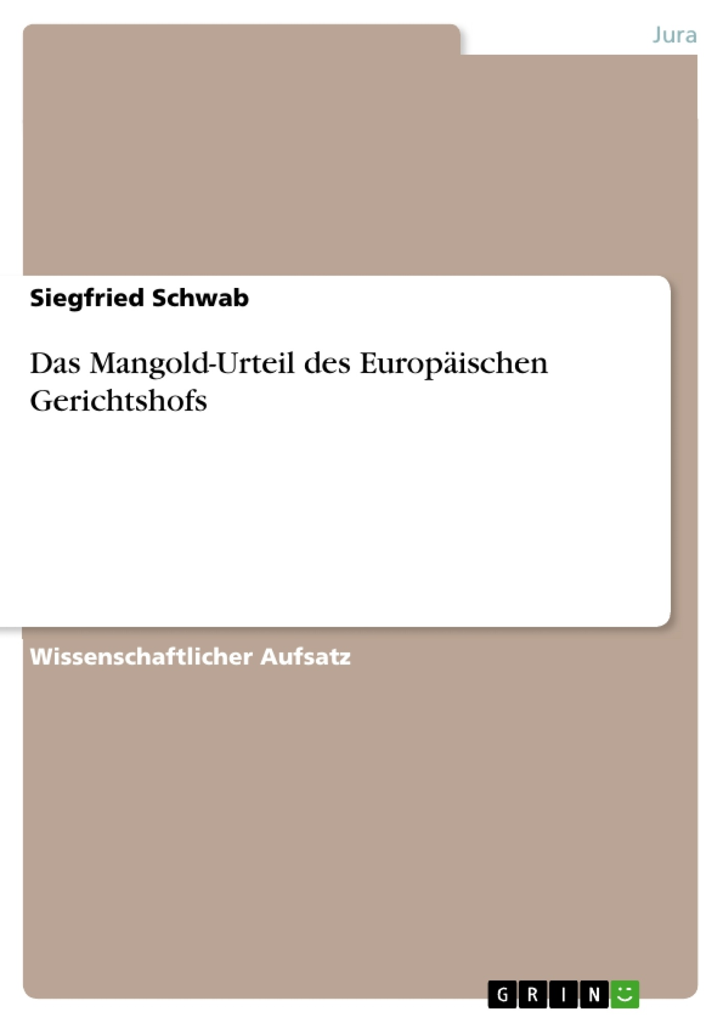 Titel: Das Mangold-Urteil des Europäischen Gerichtshofs