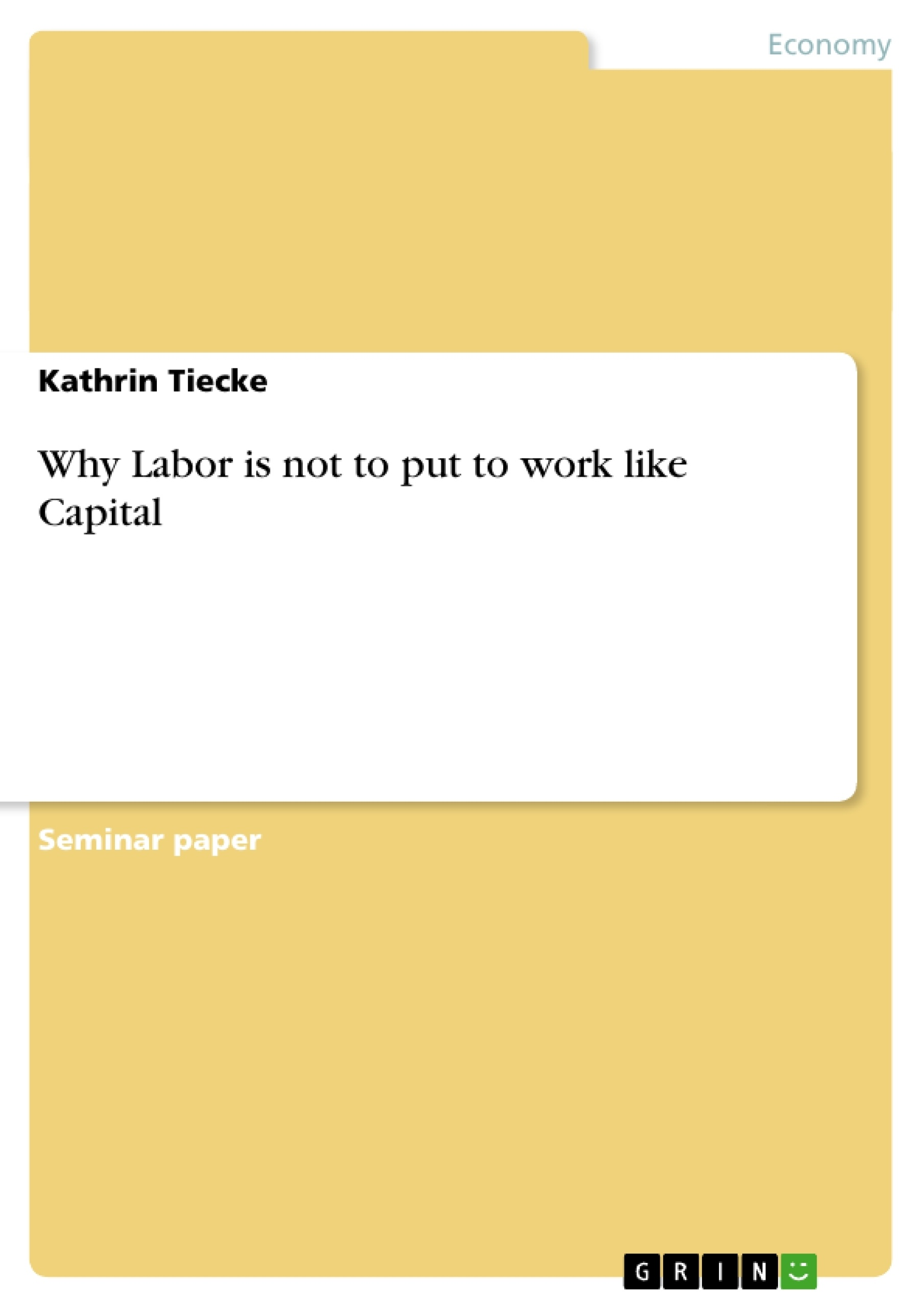 Title: Why Labor is not to put to work like Capital