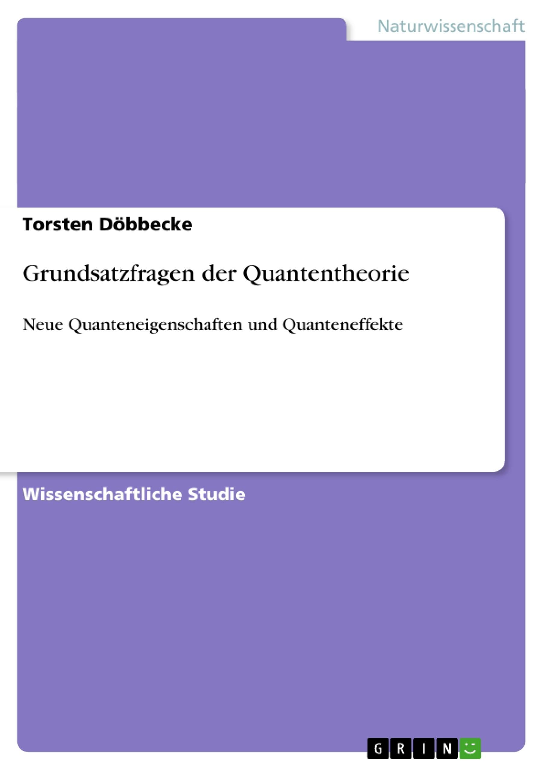 Titel: Grundsatzfragen der Quantentheorie