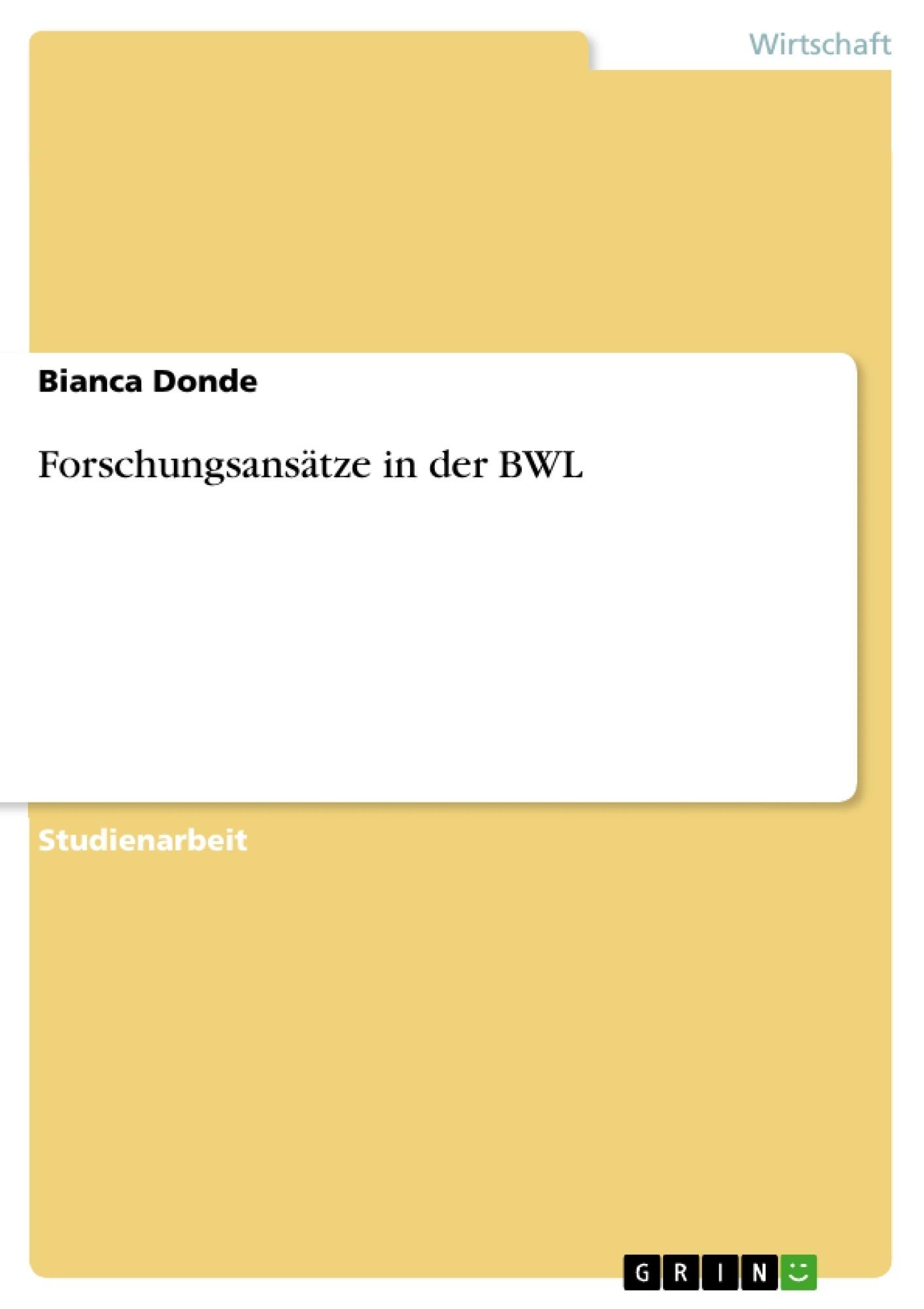 Titel: Forschungsansätze in der BWL