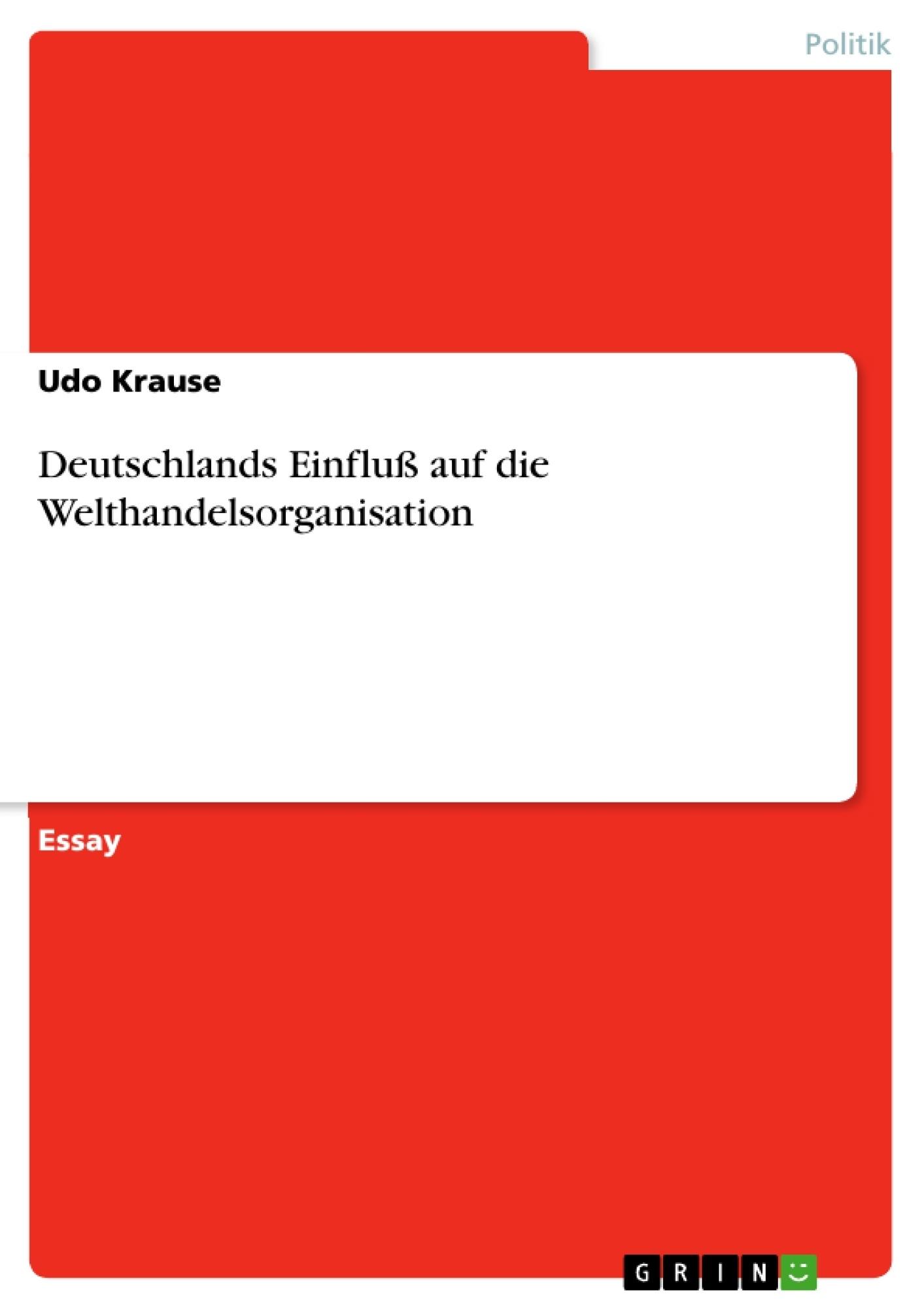 Titel: Deutschlands Einfluß auf die Welthandelsorganisation