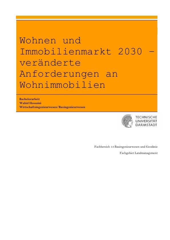 Titel: Wohnen und Immobilienmarkt 2030. Veränderte Anforderungen an Wohnimmobilien