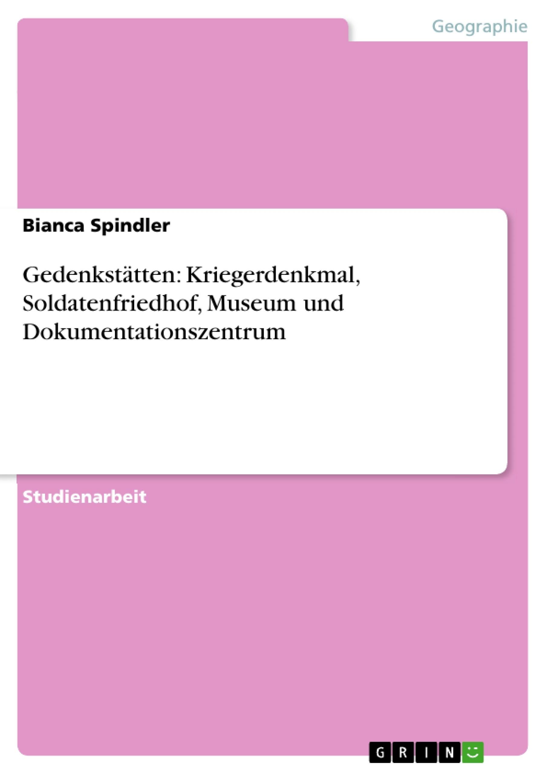 Titel: Gedenkstätten: Kriegerdenkmal, Soldatenfriedhof, Museum und Dokumentationszentrum