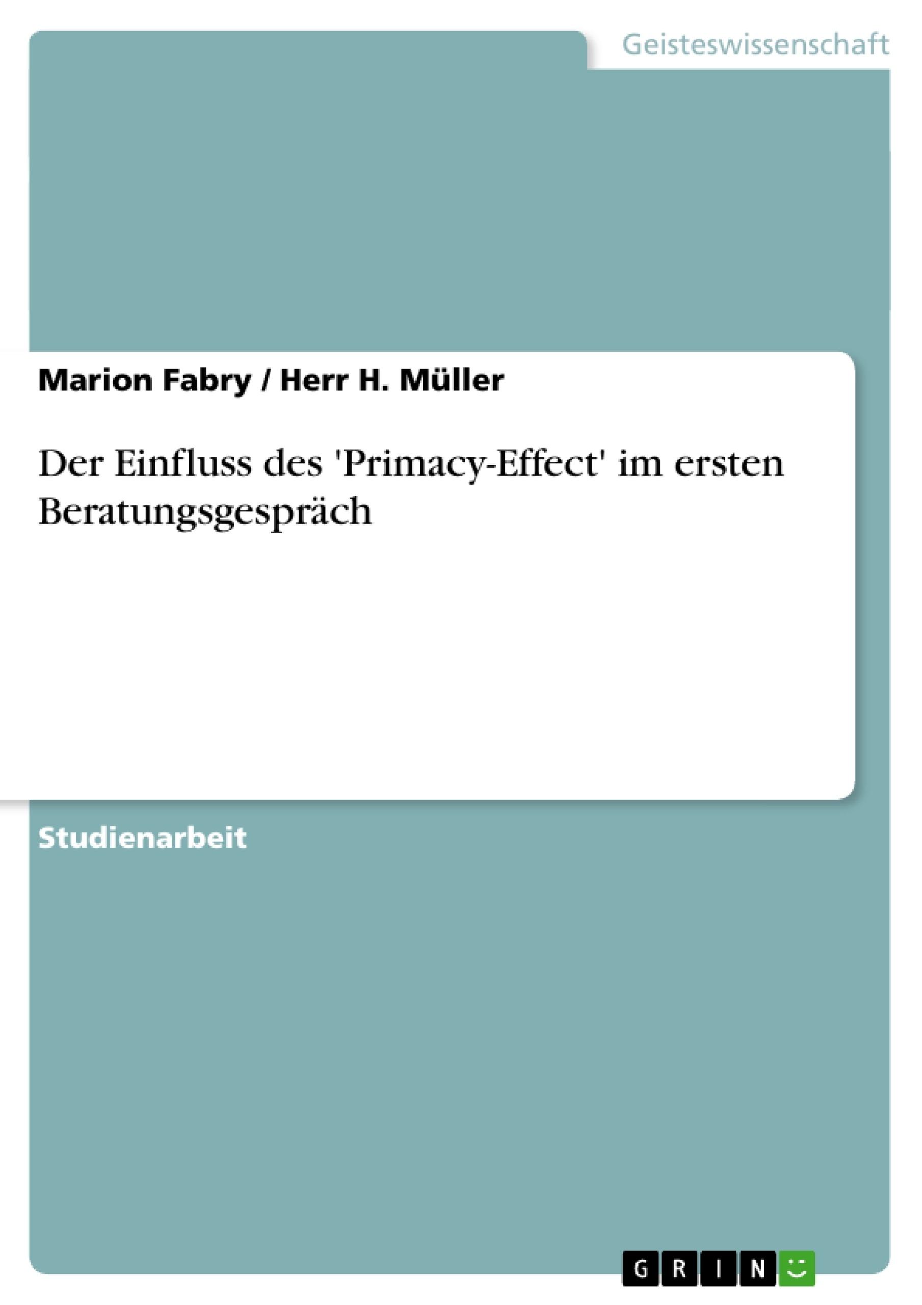 Titel: Der Einfluss des 'Primacy-Effect' im ersten Beratungsgespräch