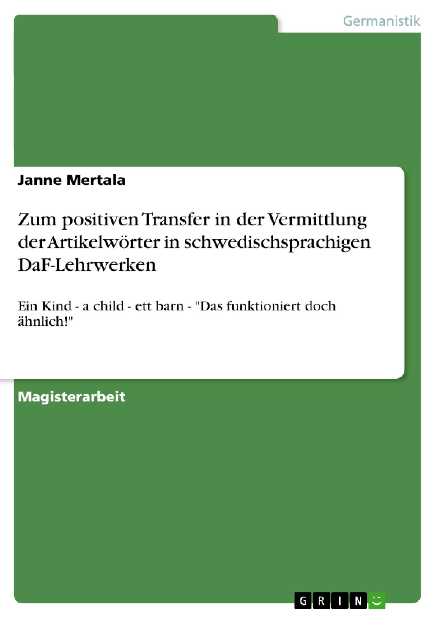 Titel: Zum positiven Transfer in der Vermittlung der Artikelwörter in schwedischsprachigen DaF-Lehrwerken