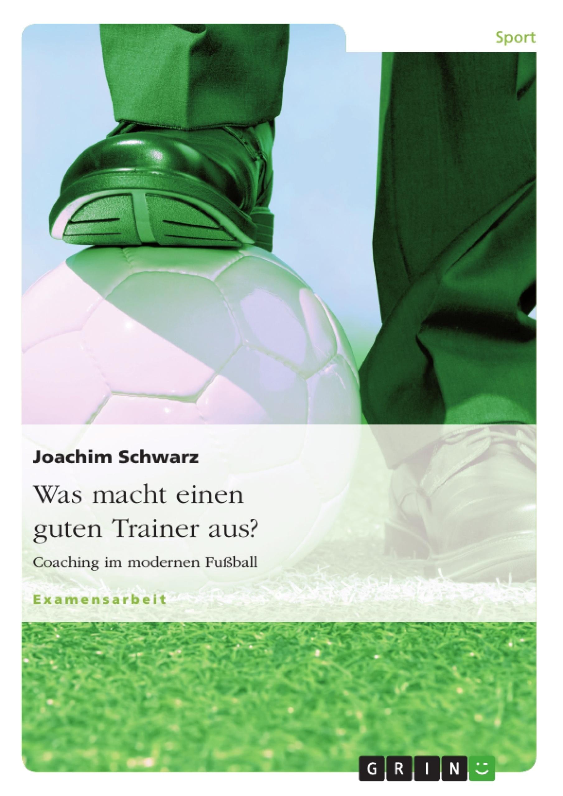 Titel: Was macht einen guten Trainer aus?