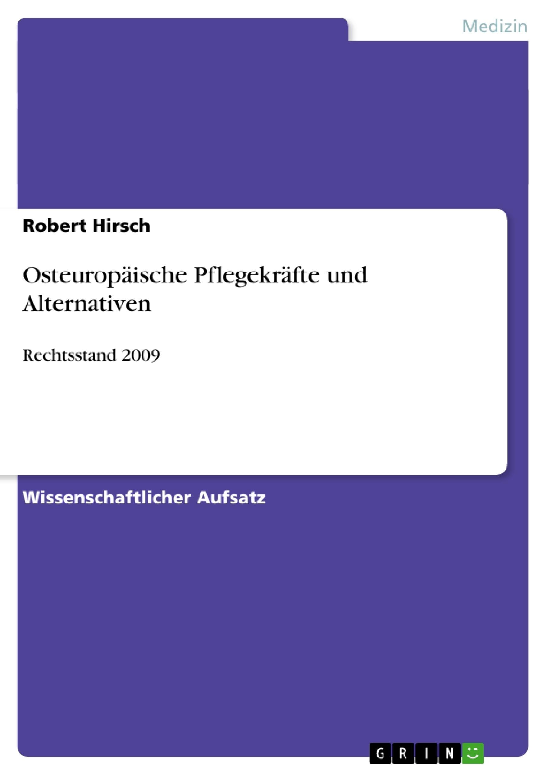 Titel: Osteuropäische Pflegekräfte und Alternativen