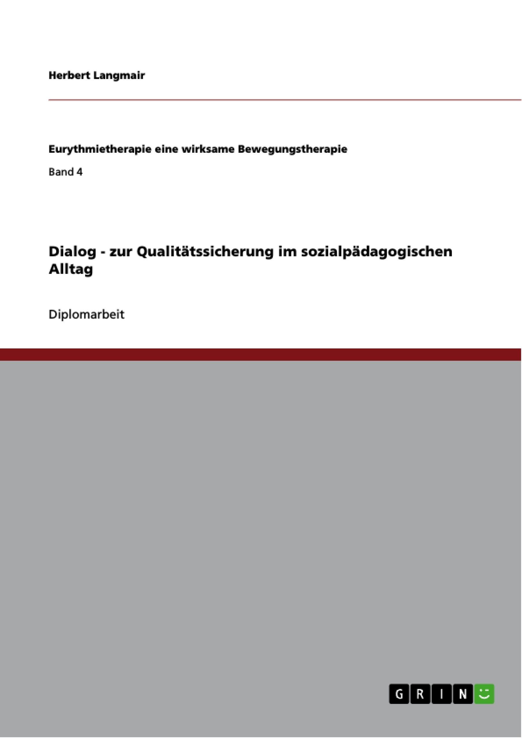 Titel: Dialog - zur Qualitätssicherung im sozialpädagogischen Alltag