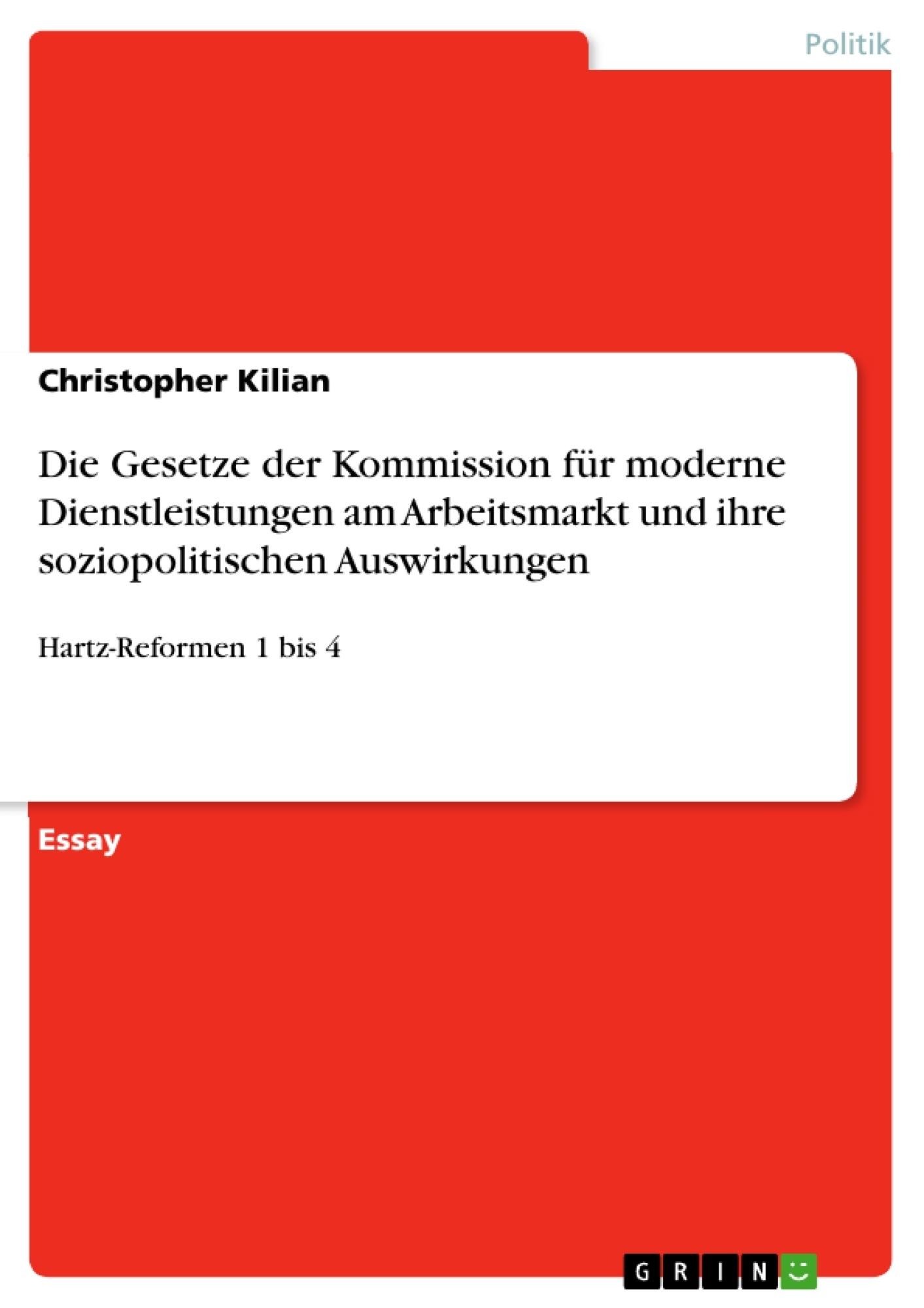 Titel: Die Gesetze der Kommission für moderne Dienstleistungen am Arbeitsmarkt und ihre soziopolitischen Auswirkungen