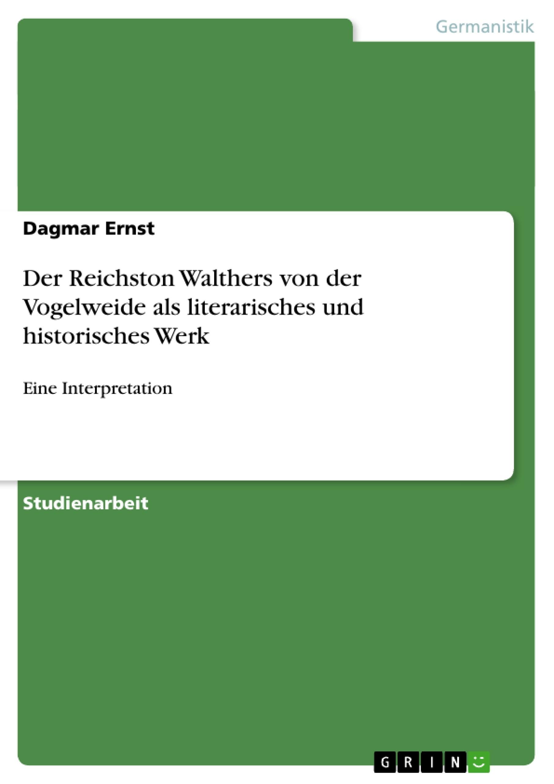 Titel: Der Reichston Walthers von der Vogelweide als literarisches und historisches Werk