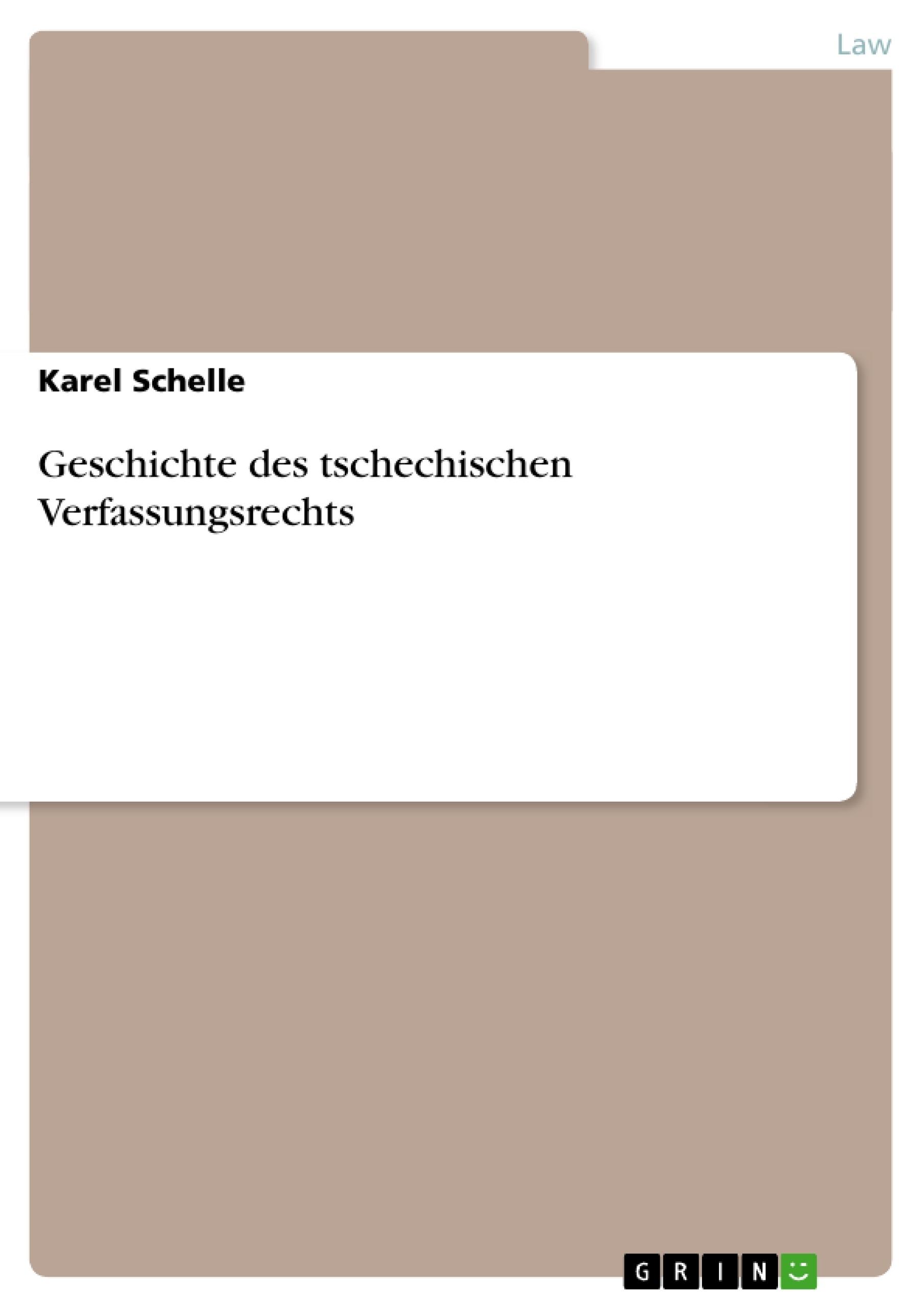 Title: Geschichte des tschechischen Verfassungsrechts