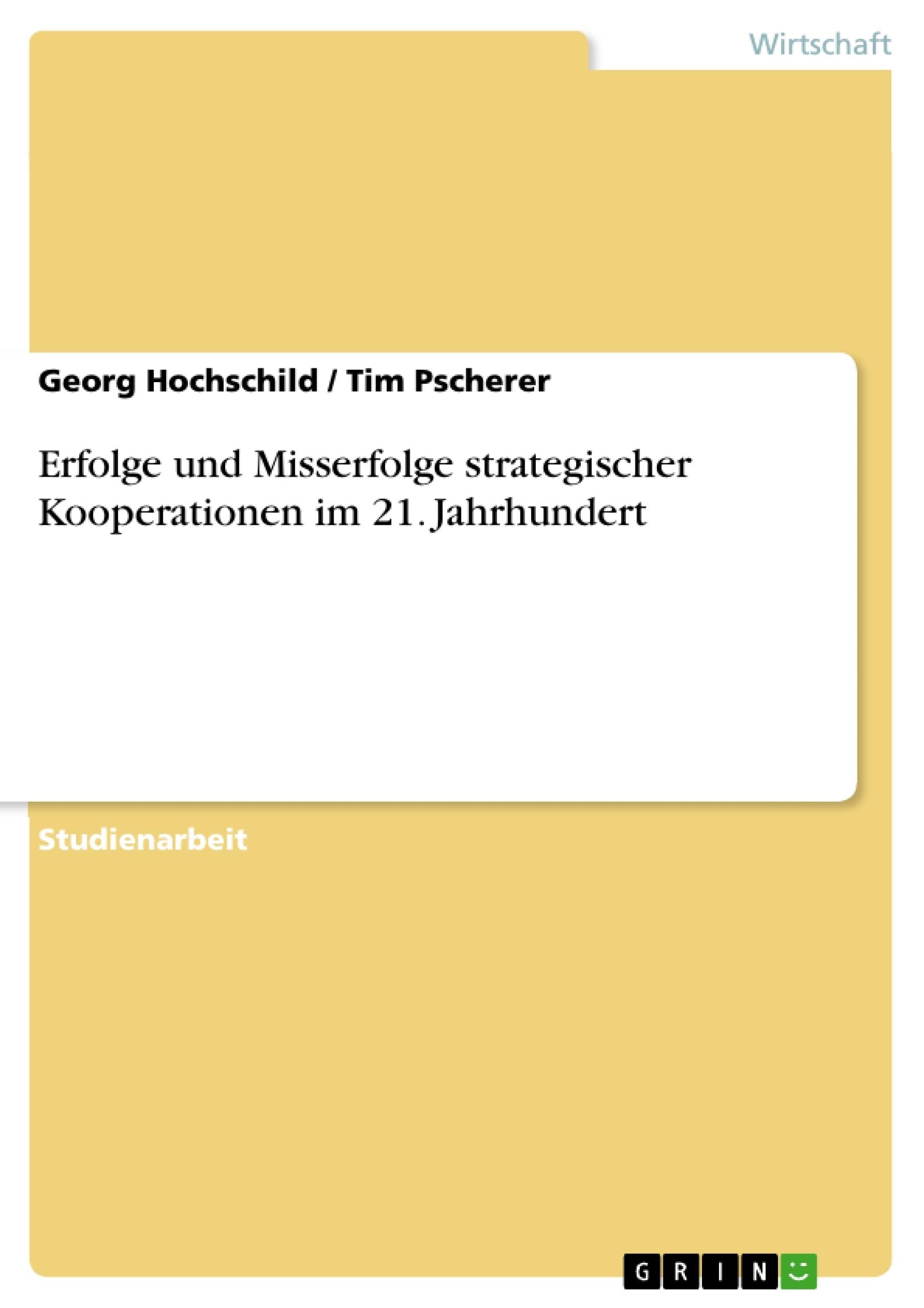 Titel: Erfolge und Misserfolge strategischer Kooperationen im 21. Jahrhundert