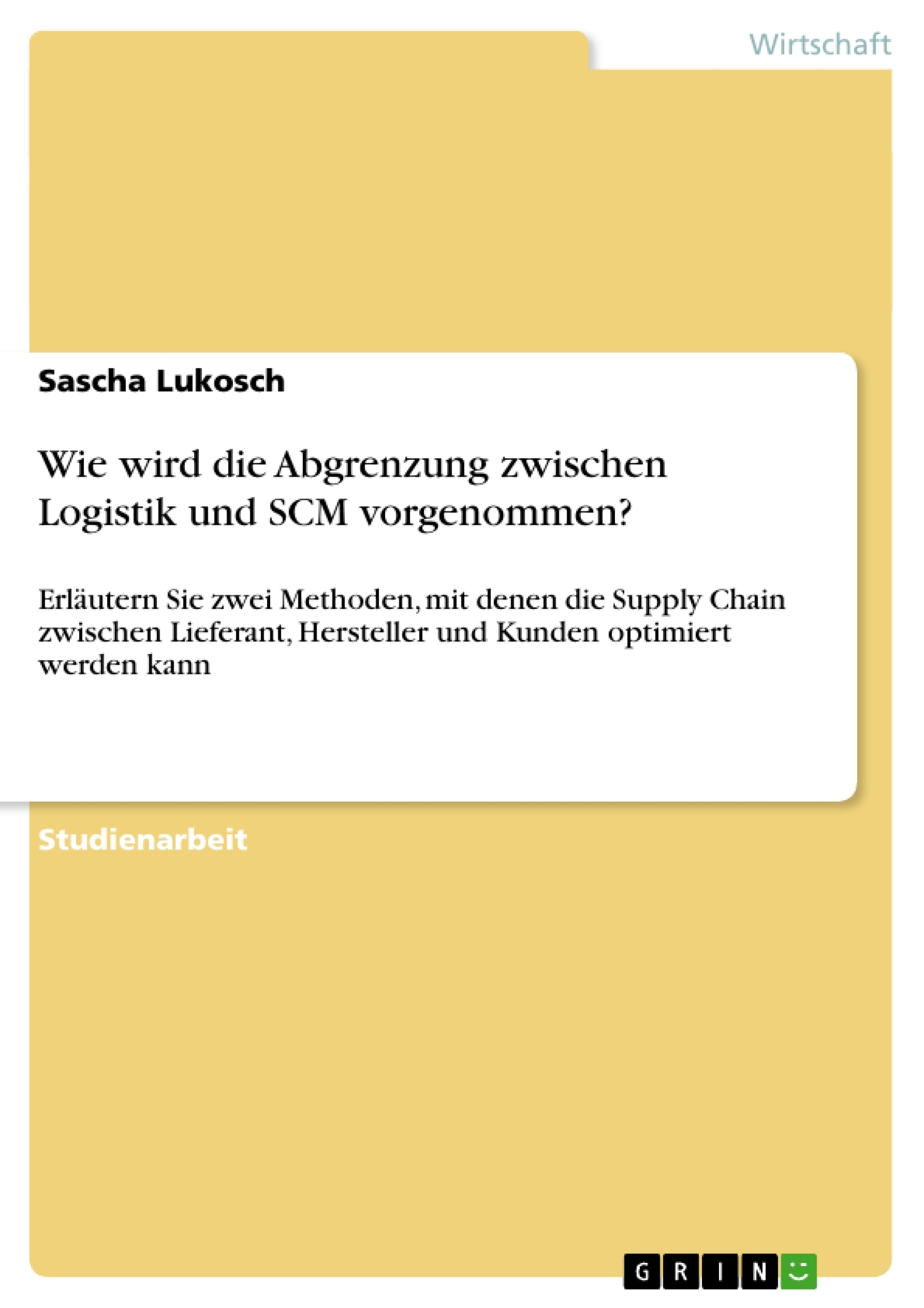 Titel: Wie wird die Abgrenzung zwischen Logistik und SCM vorgenommen?