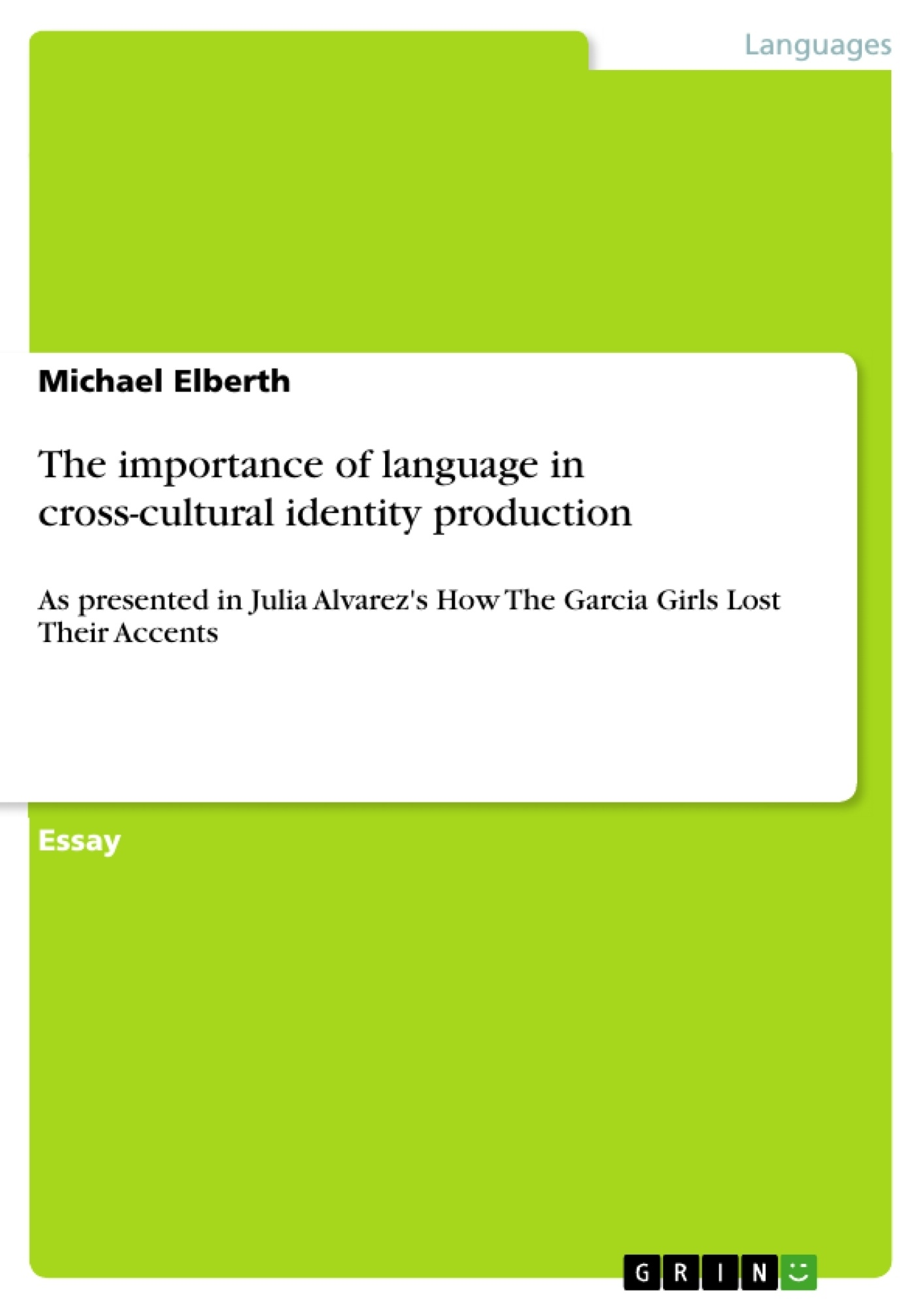 Title: The importance of language in cross-cultural identity production