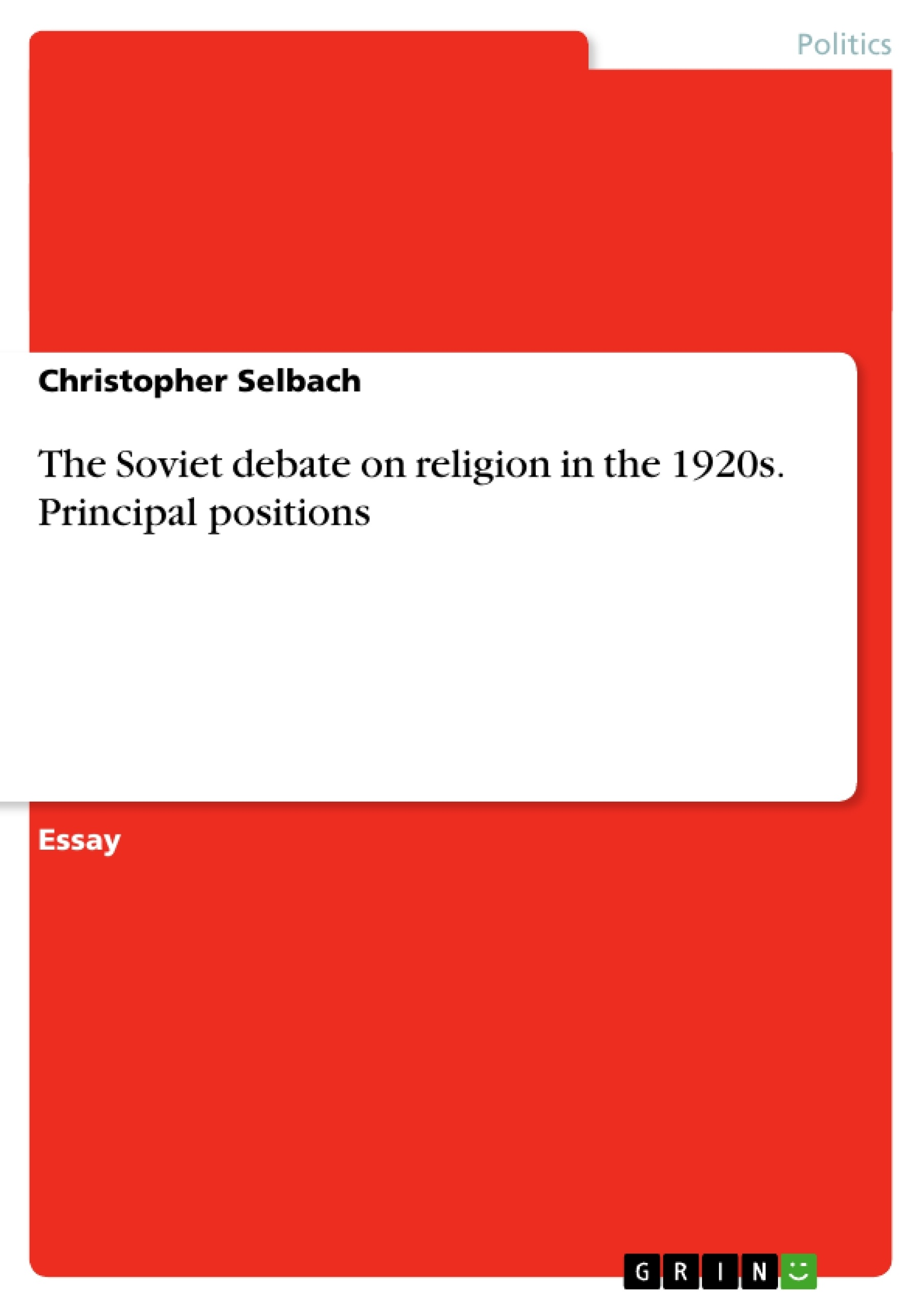 Title: The Soviet debate on religion in the 1920s. Principal positions