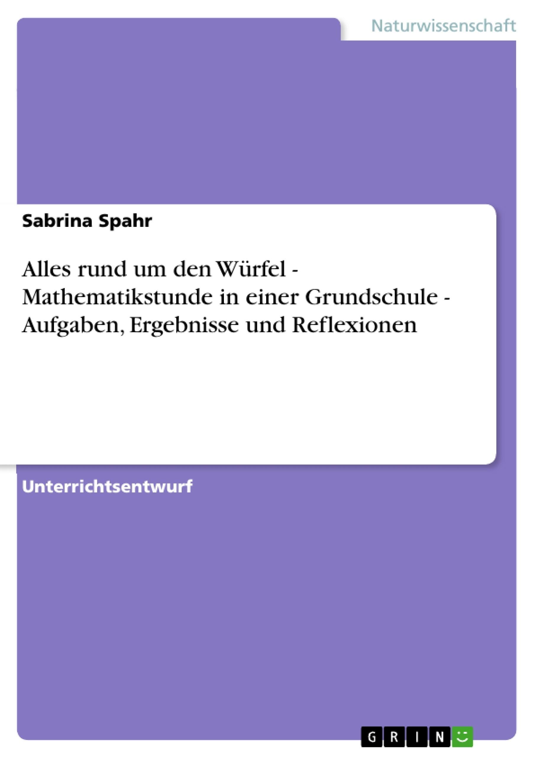 Alles rund um den Würfel - Mathematikstunde in einer Grundschule ...