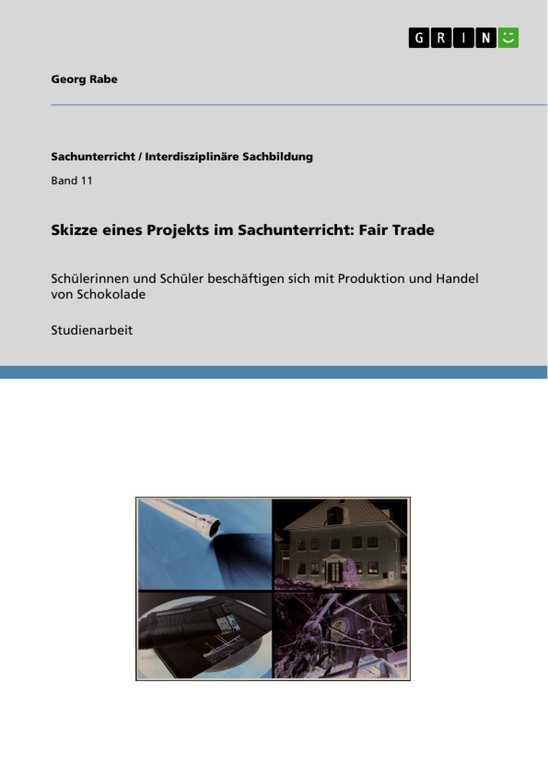 Titel: Skizze eines Projekts im Sachunterricht: Fair Trade