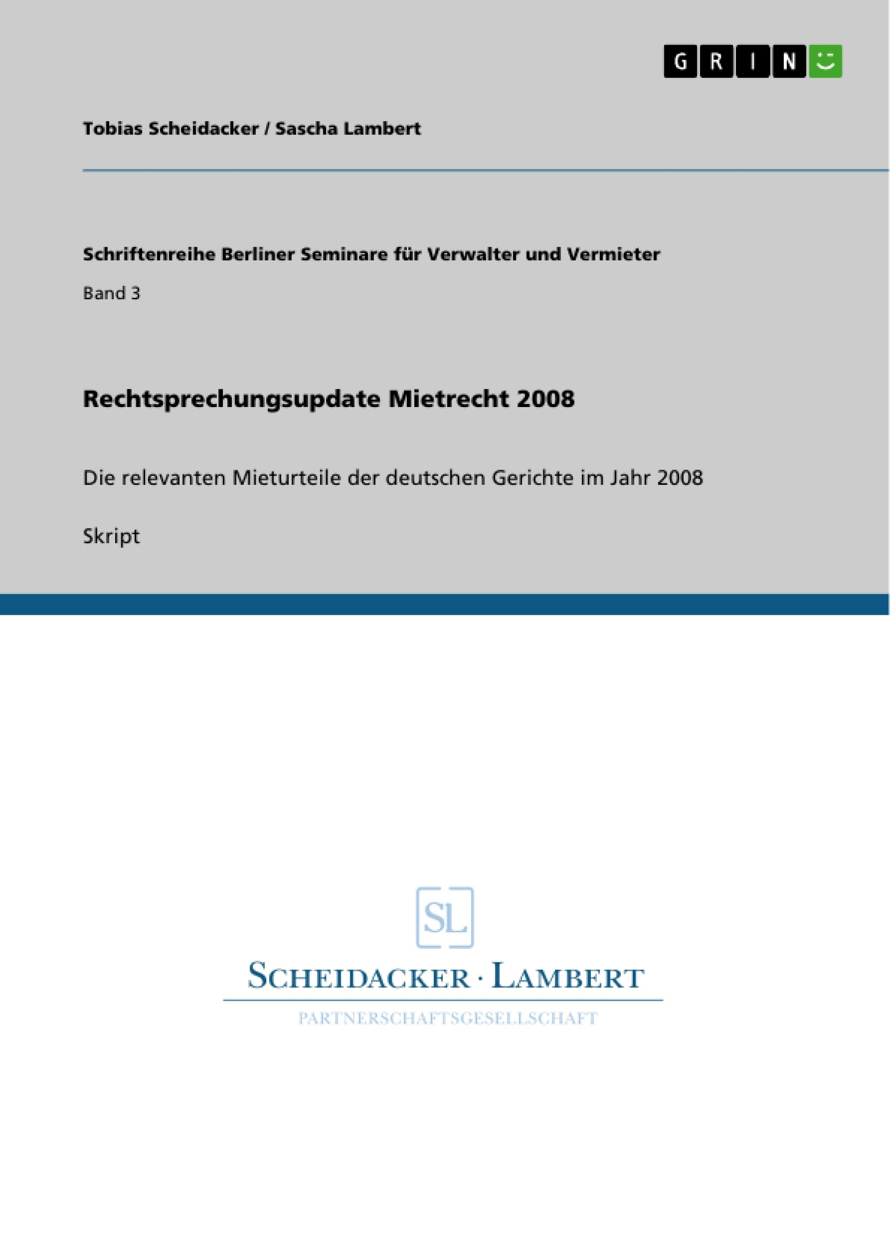 Titel: Rechtsprechungsupdate Mietrecht 2008