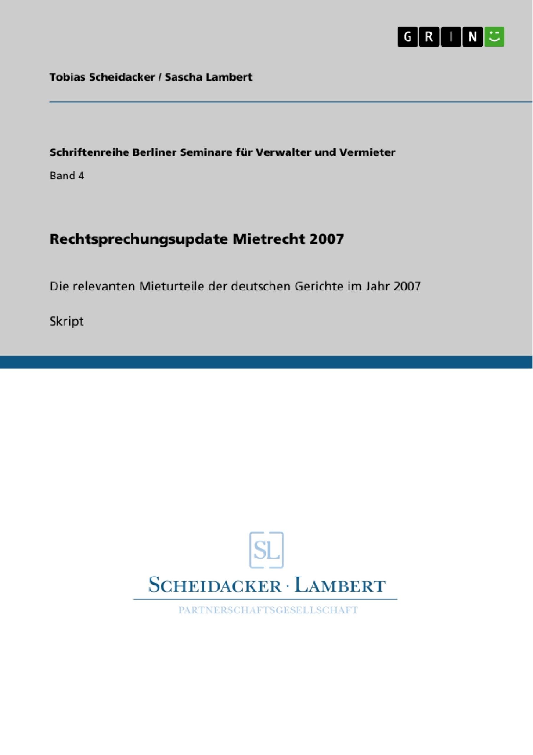 Titel: Rechtsprechungsupdate Mietrecht 2007