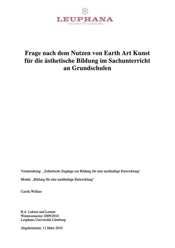 Titel: Earth Art - Frage nach dem Nutzen von Earth Art Kunst für die ästhetische Bildung im Sachunterricht an Grundschulen