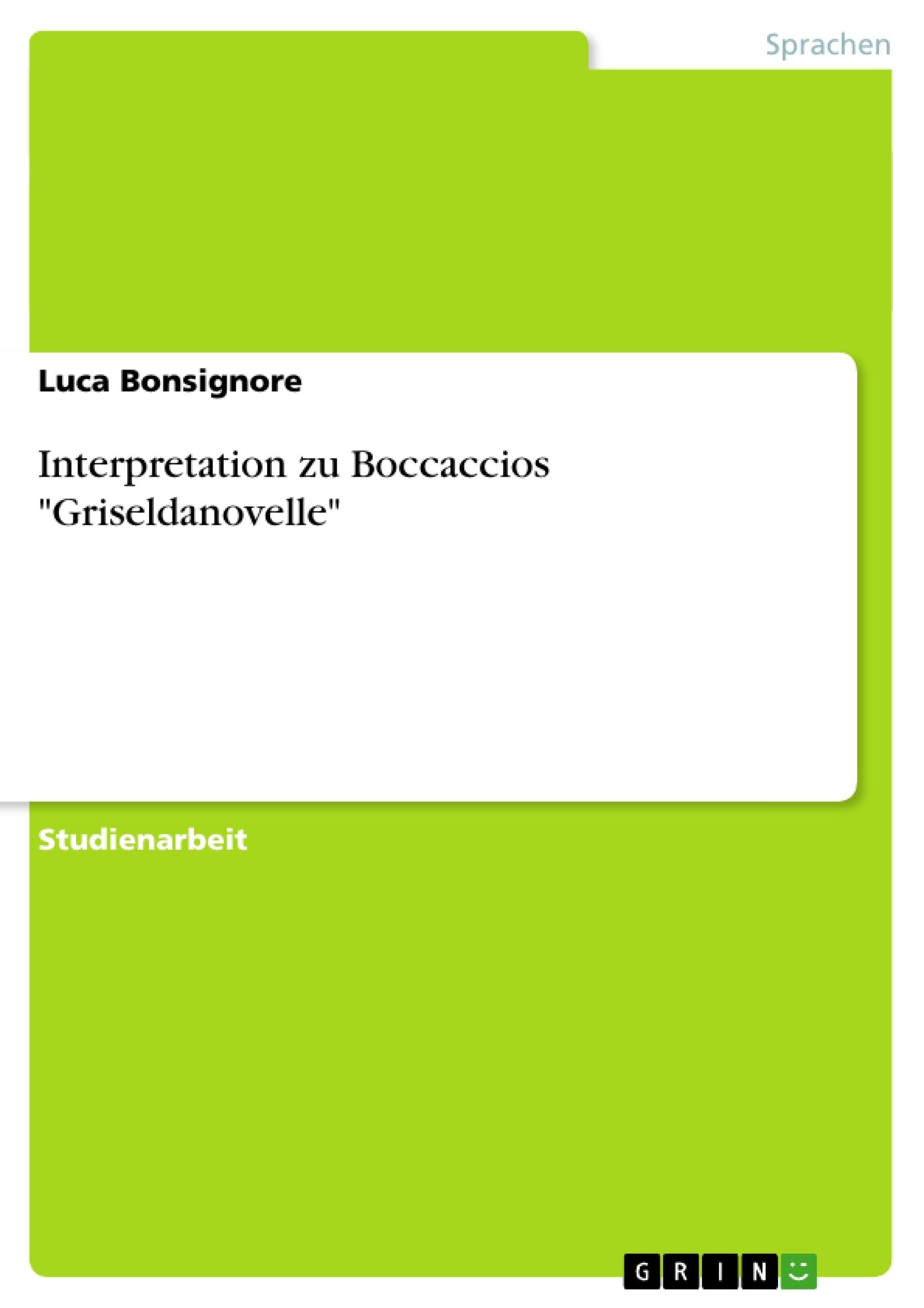 """Titel: Interpretation zu Boccaccios """"Griseldanovelle"""""""