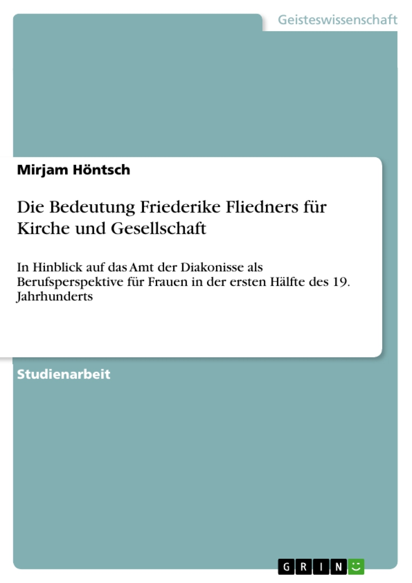 Titel: Die Bedeutung Friederike Fliedners für Kirche und Gesellschaft