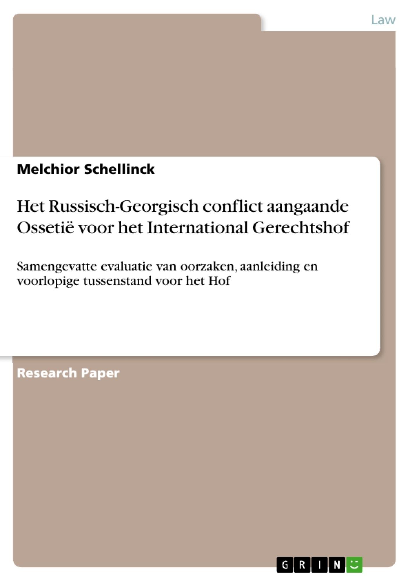 Title: Het Russisch-Georgisch conflict aangaande Ossetië voor het International Gerechtshof