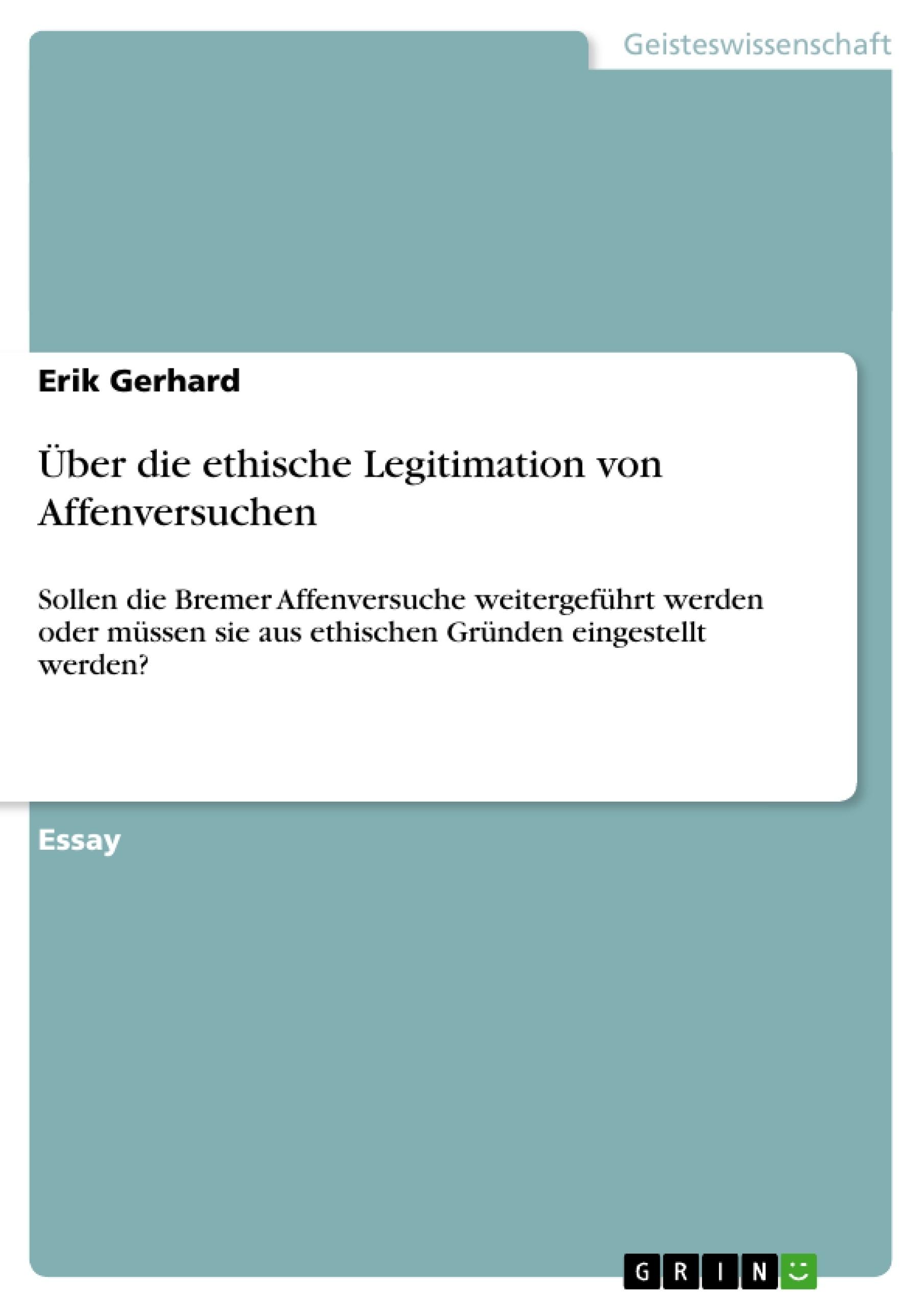 Titel: Über die ethische Legitimation von Affenversuchen