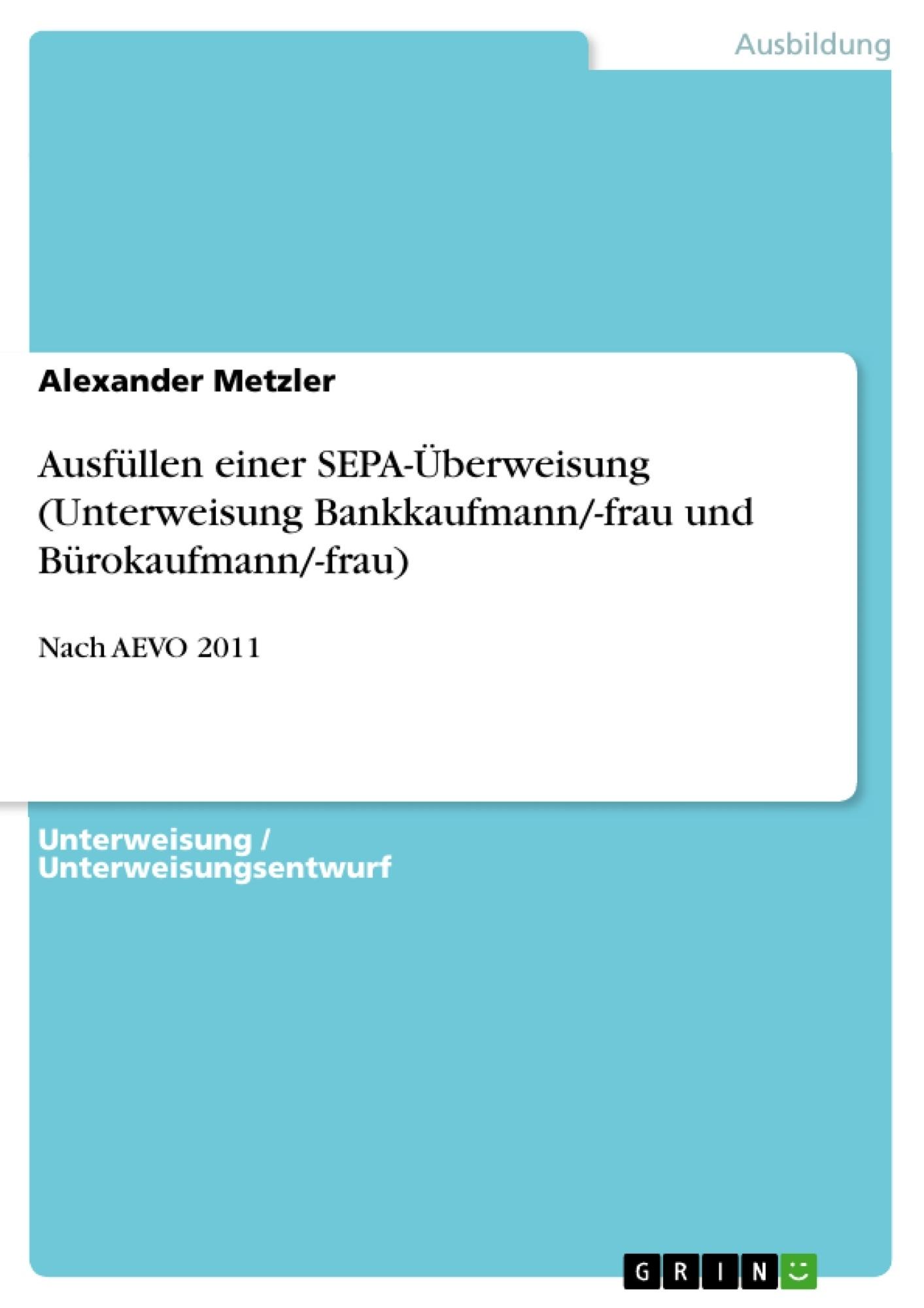 Titel: Ausfüllen einer SEPA-Überweisung (Unterweisung Bankkaufmann/-frau und Bürokaufmann/-frau)
