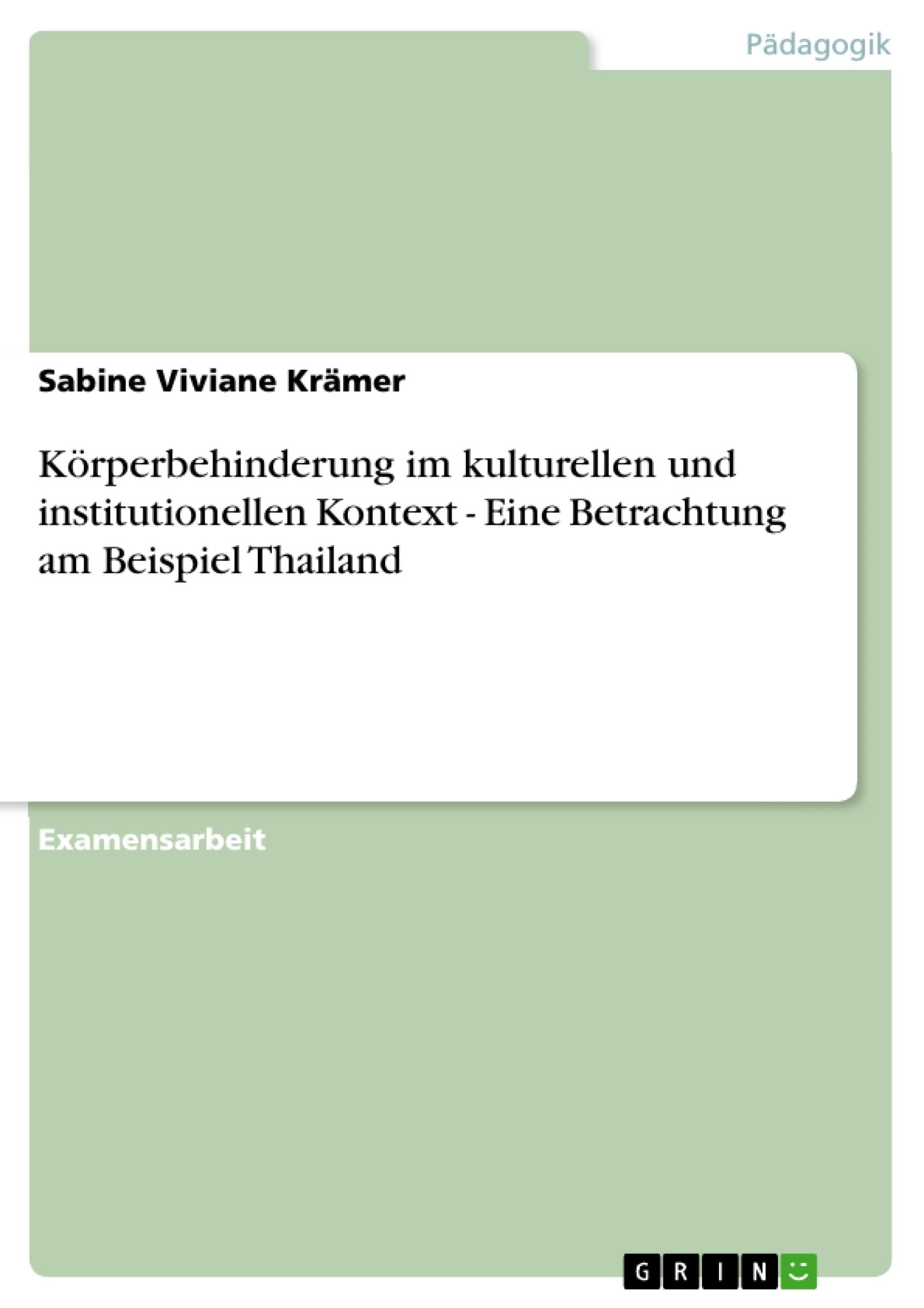 Titel: Körperbehinderung im kulturellen und institutionellen Kontext - Eine Betrachtung am Beispiel Thailand