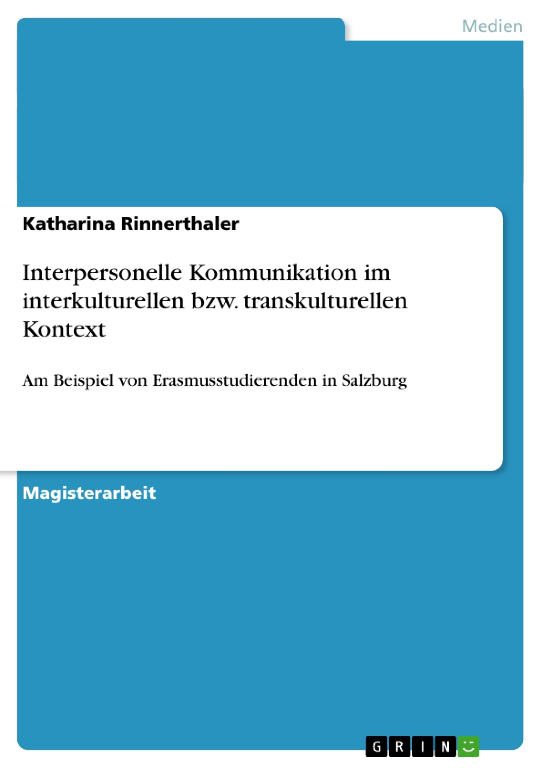 Titel: Interpersonelle Kommunikation im interkulturellen bzw. transkulturellen Kontext