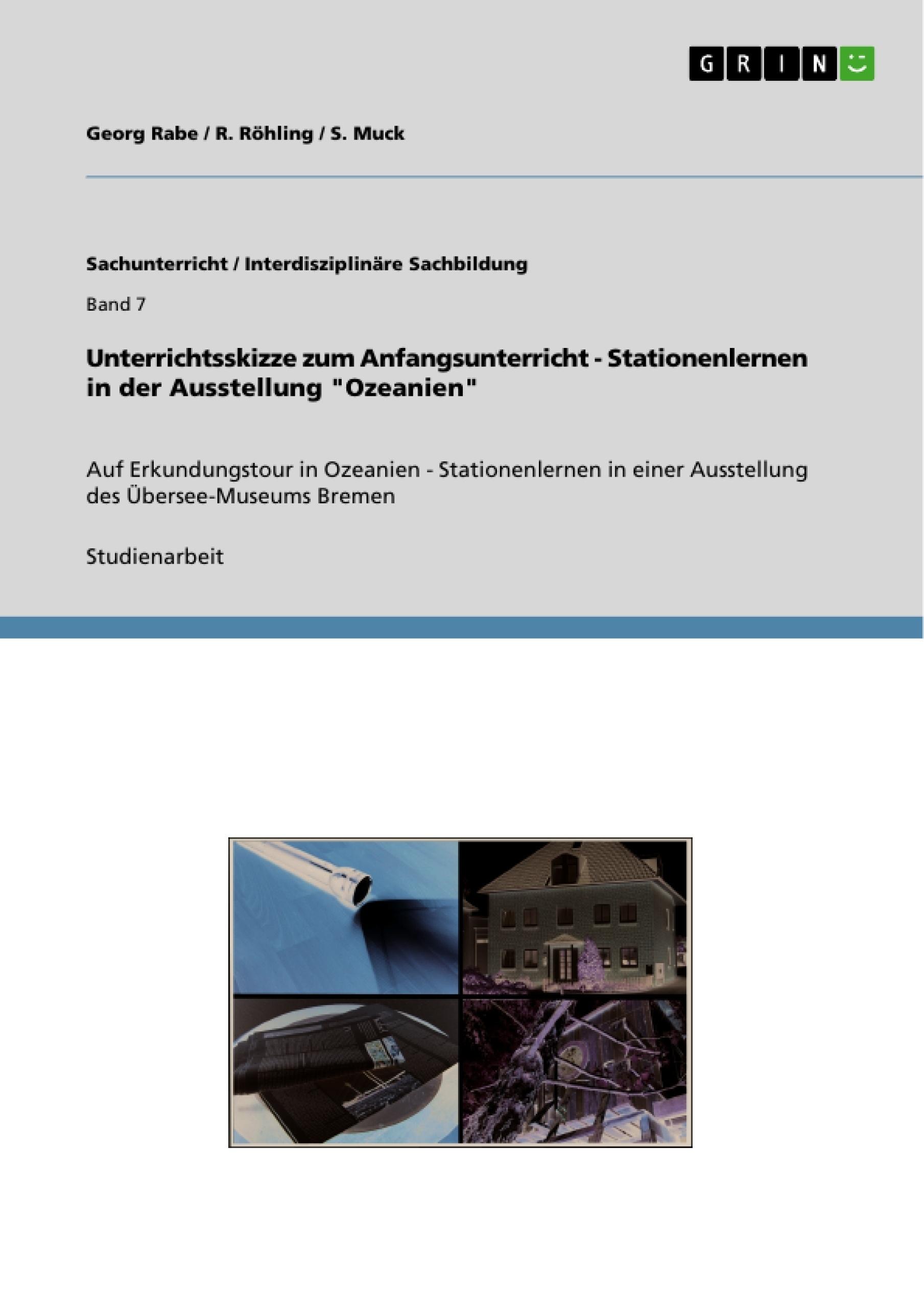 """Titel: Unterrichtsskizze zum Anfangsunterricht - Stationenlernen in der Ausstellung """"Ozeanien"""""""