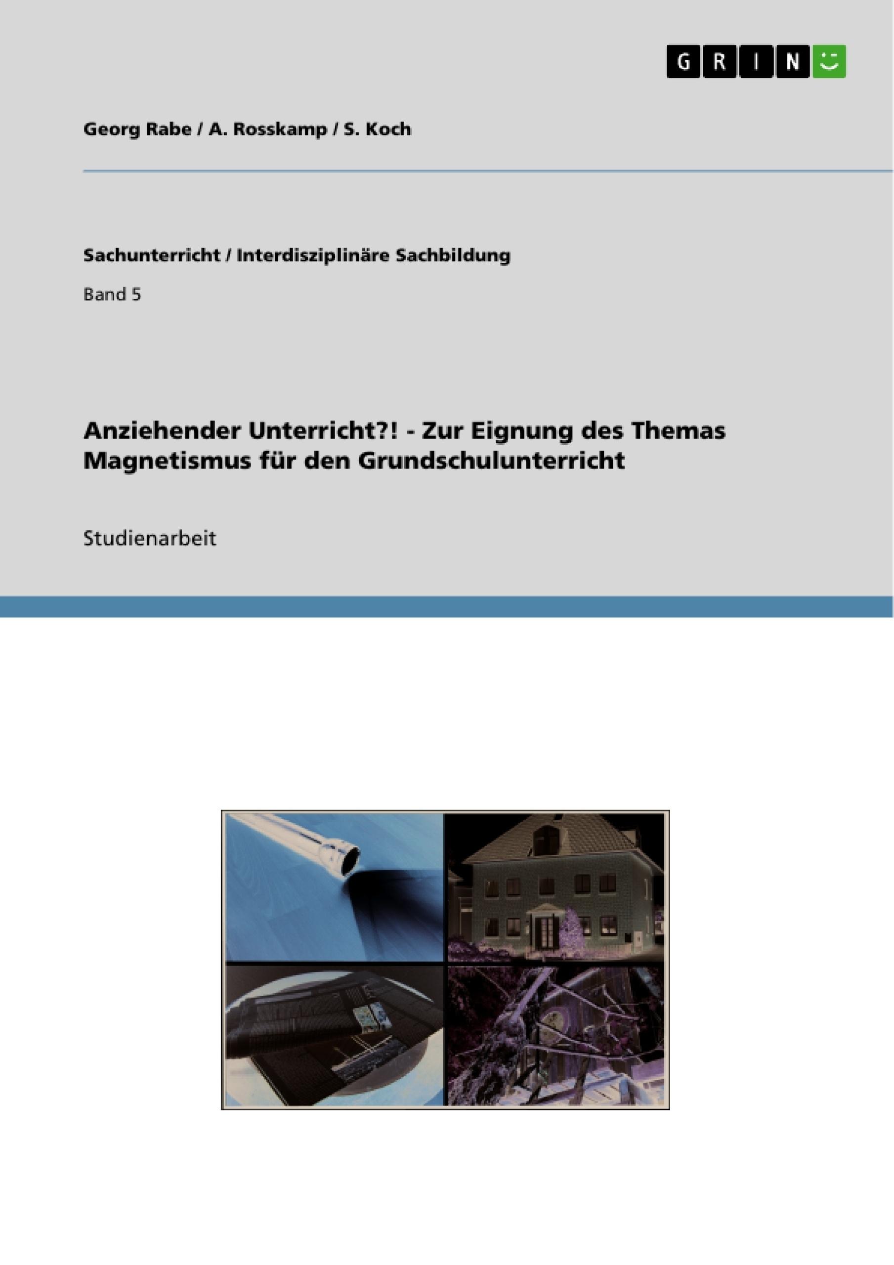Titel: Anziehender Unterricht?! - Zur Eignung des Themas Magnetismus für den Grundschulunterricht