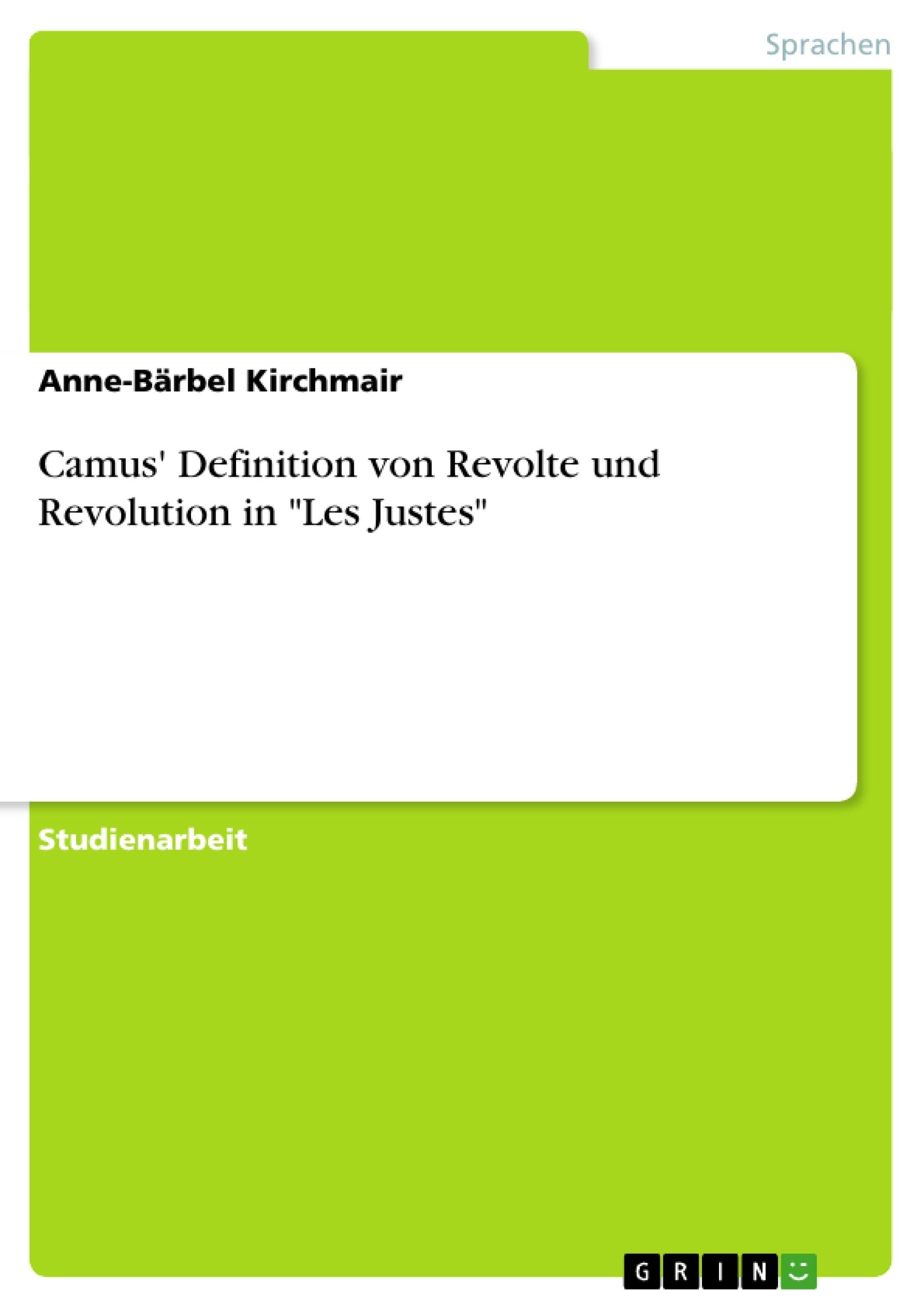 """Titel: Camus' Definition von Revolte und Revolution in """"Les Justes"""""""