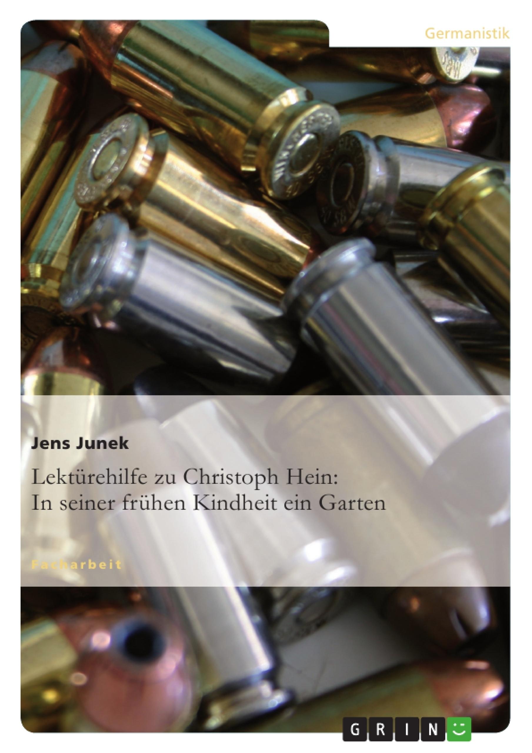 Titel: Lektürehilfe zu Christoph Hein: In seiner frühen Kindheit ein Garten